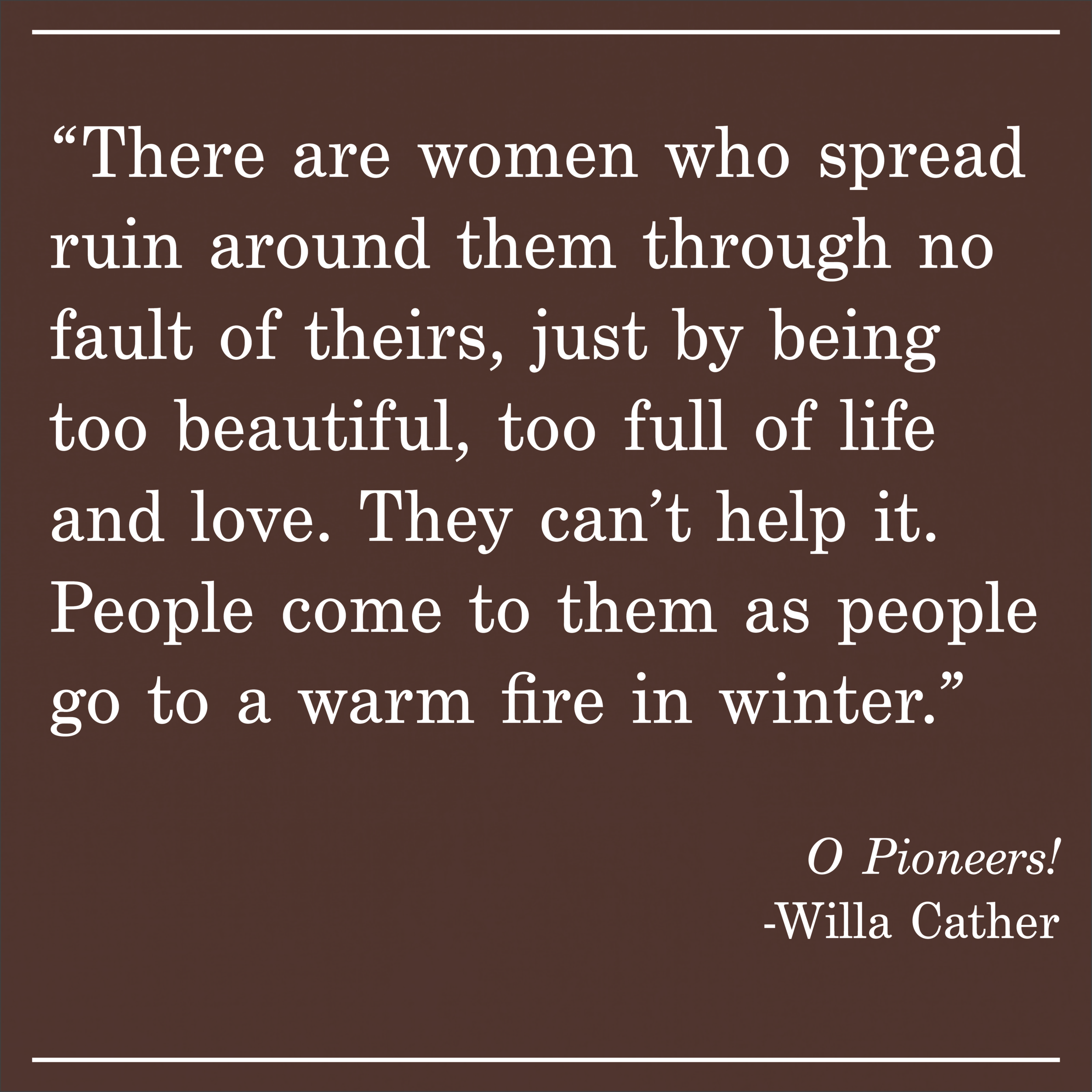 Daily Quote Willa Cather O Pioneers!