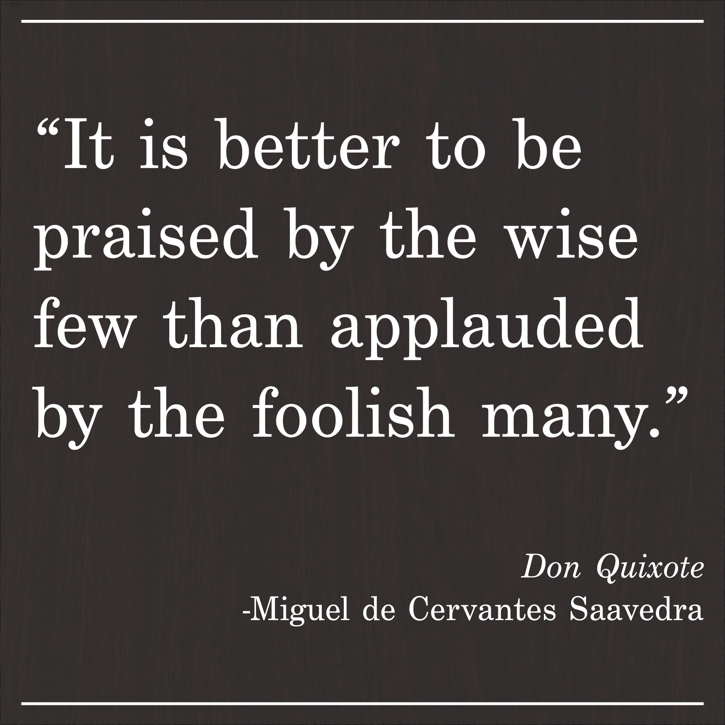 Daily Quote Don Quixote Miguel de Cervantes Saavedra