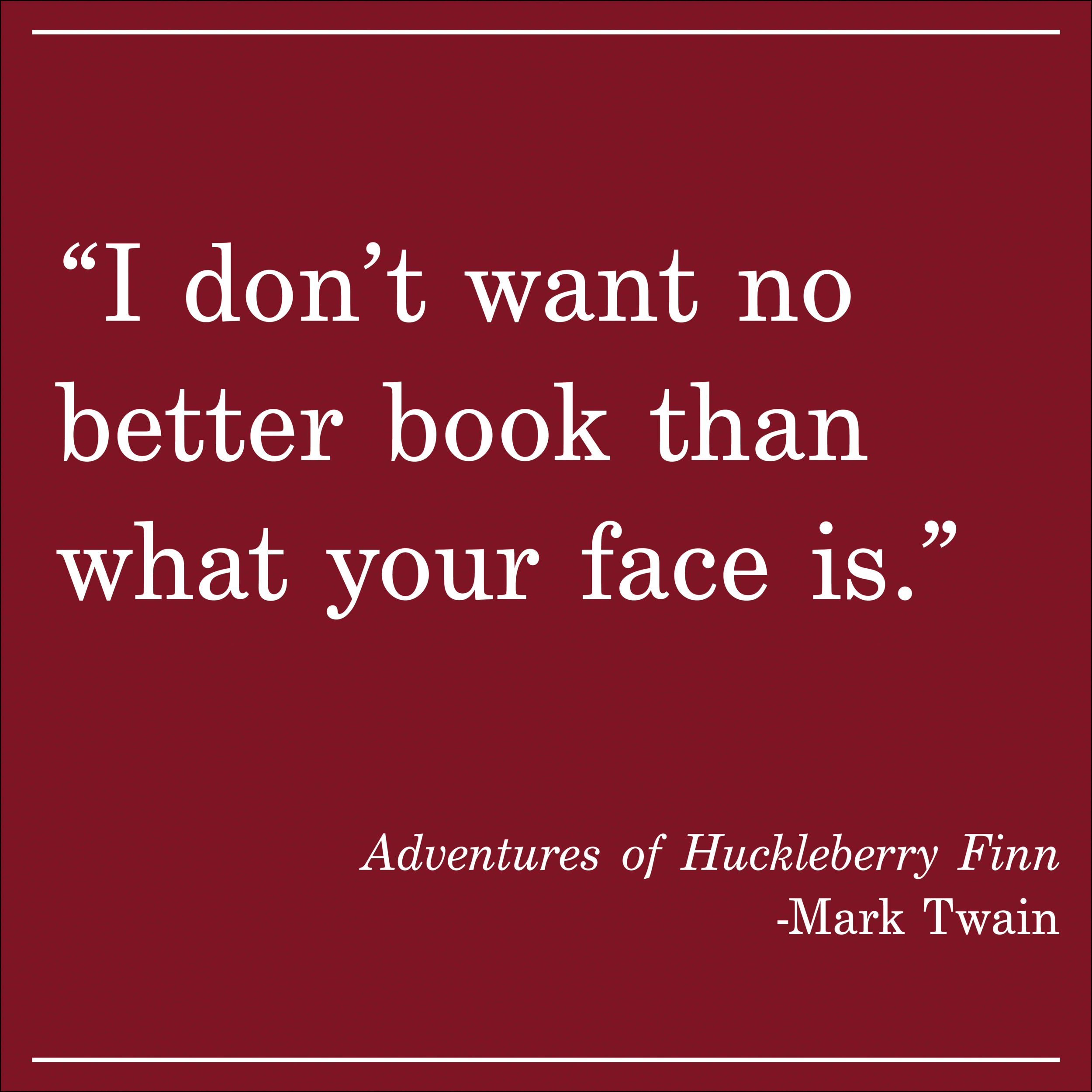 Daily Quote Mark Twain Huckleberry Finn