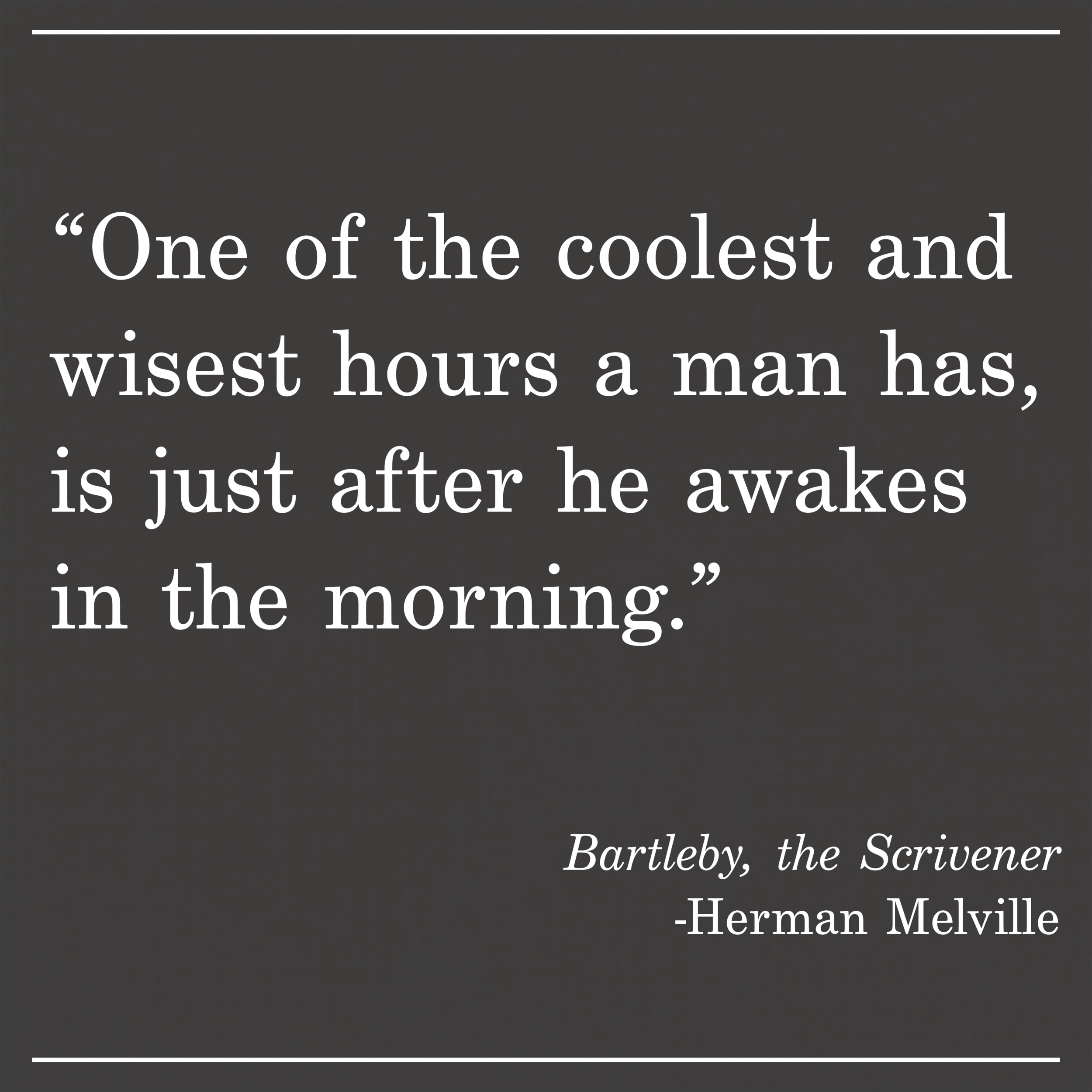 Daily Quote Herman Melville Bartleby the Scrivener
