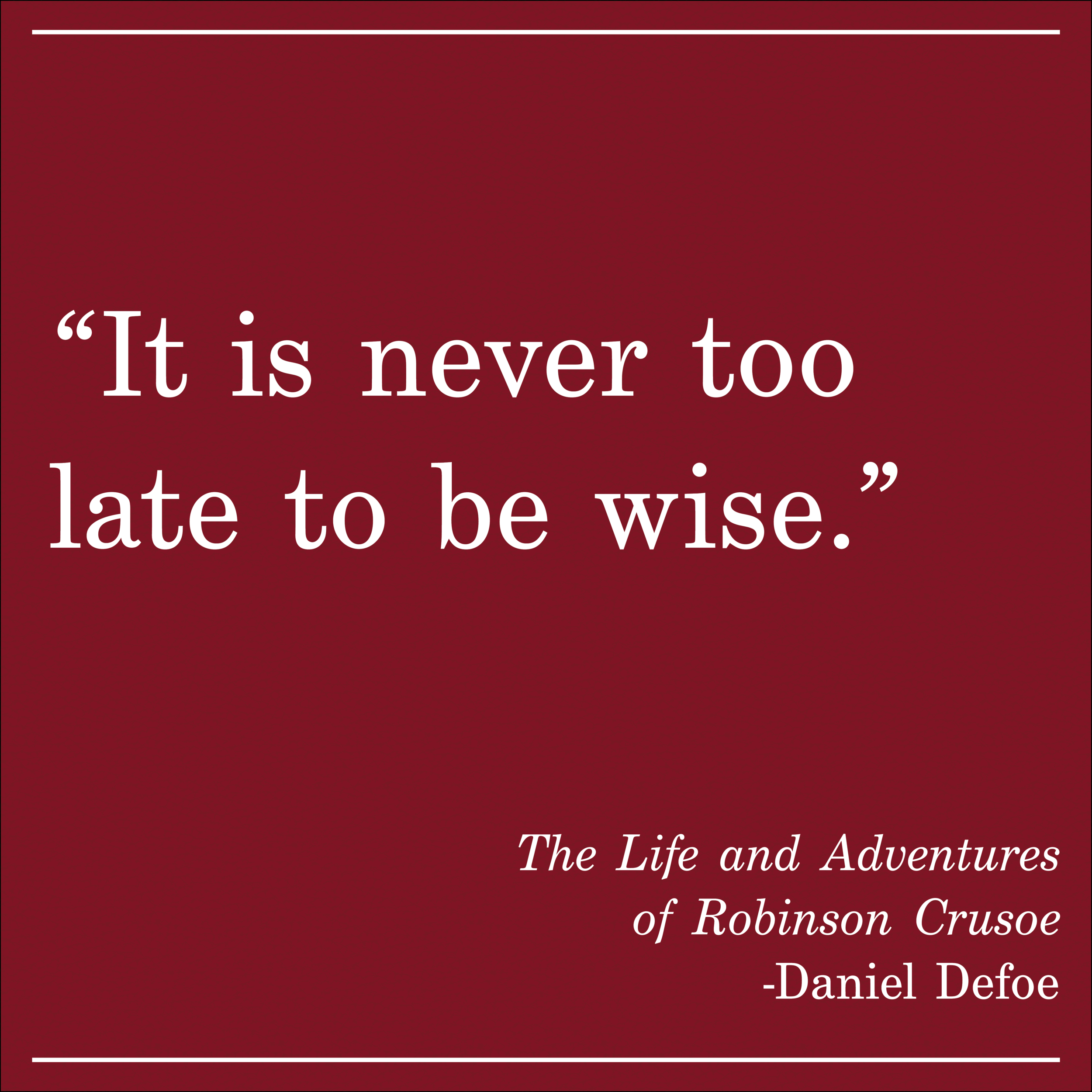 Daily Quote Robinson Crusoe Daniel Defoe