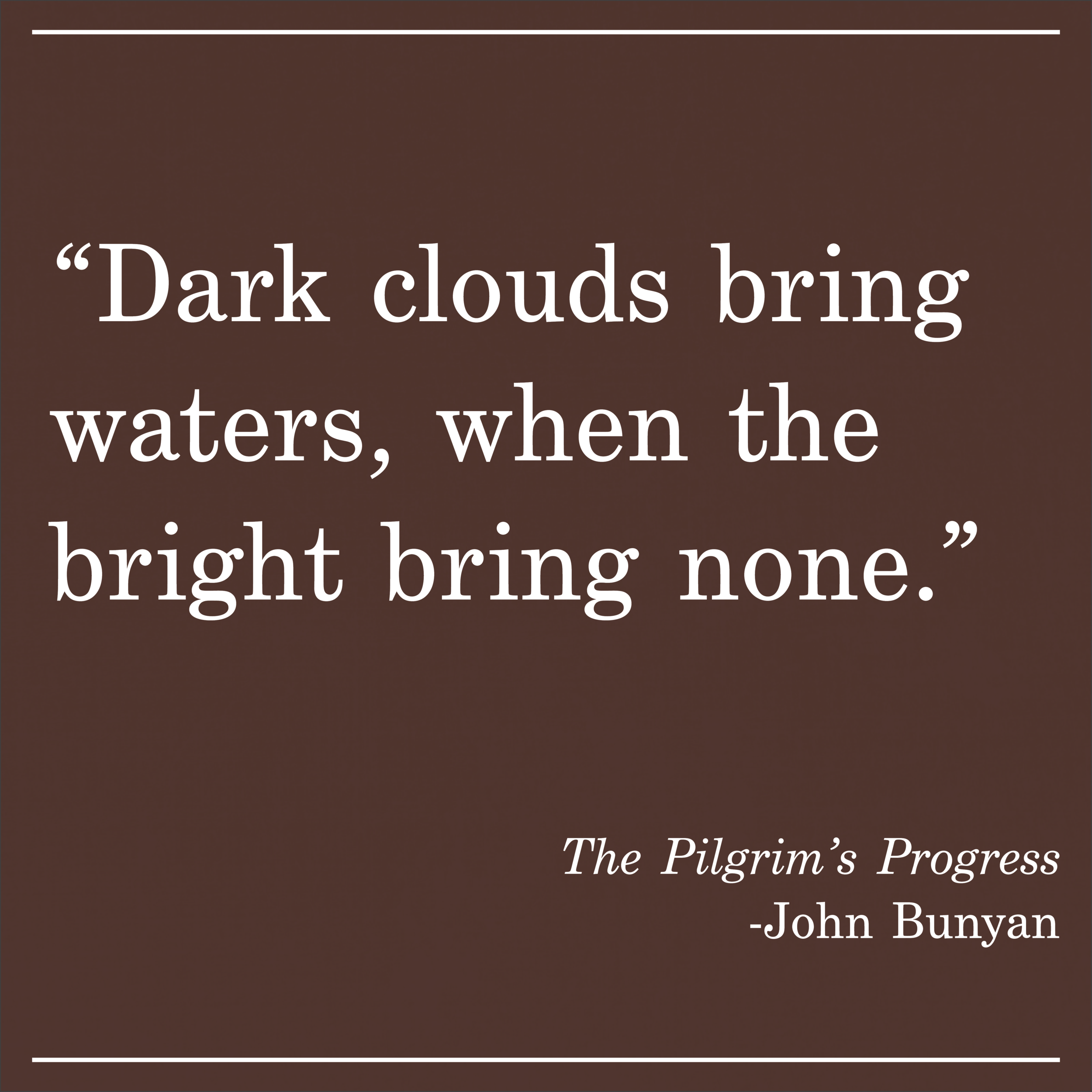 Daily Quote the Pilgrims Progress John Bunyan