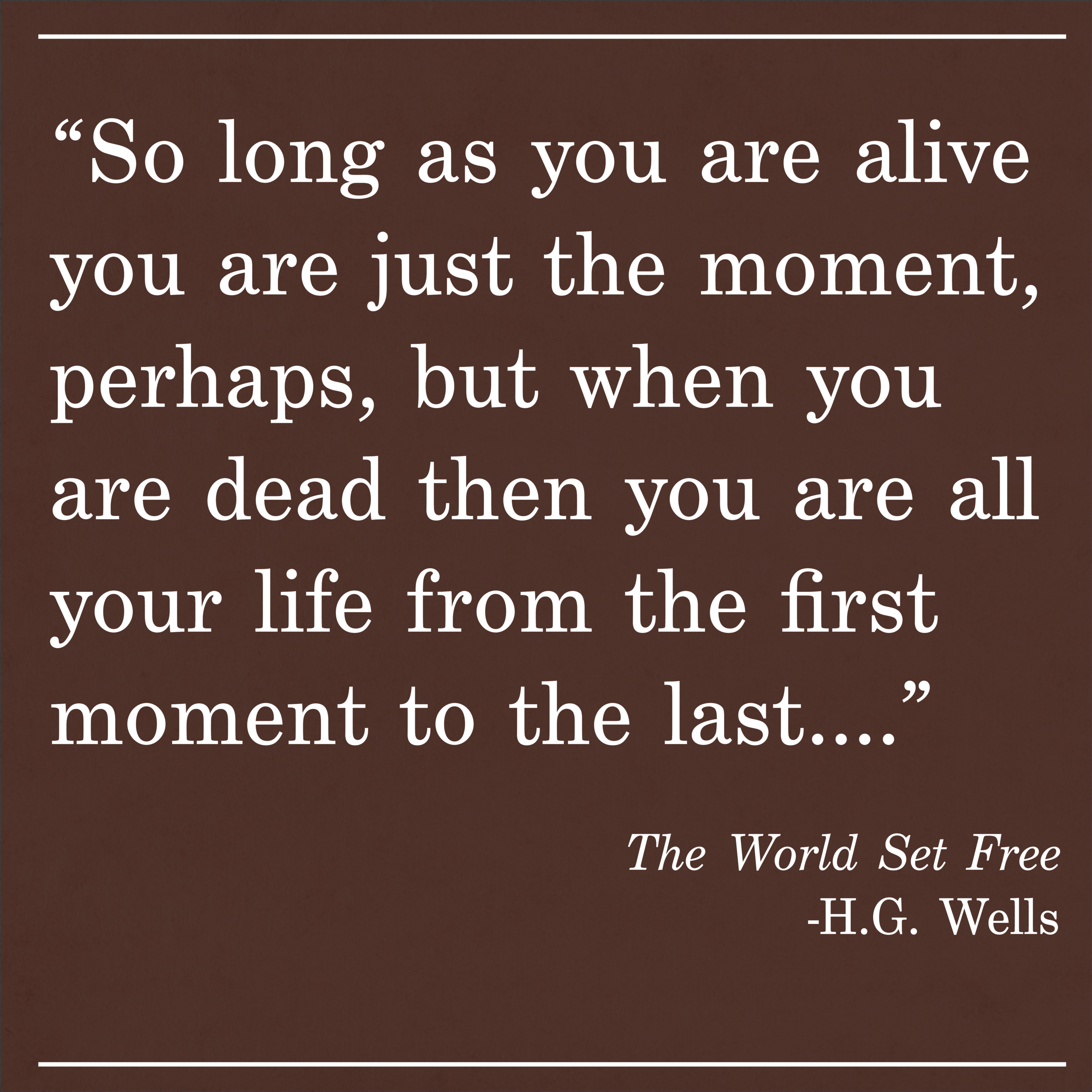 Daily Quote The World Set Free HG Wells