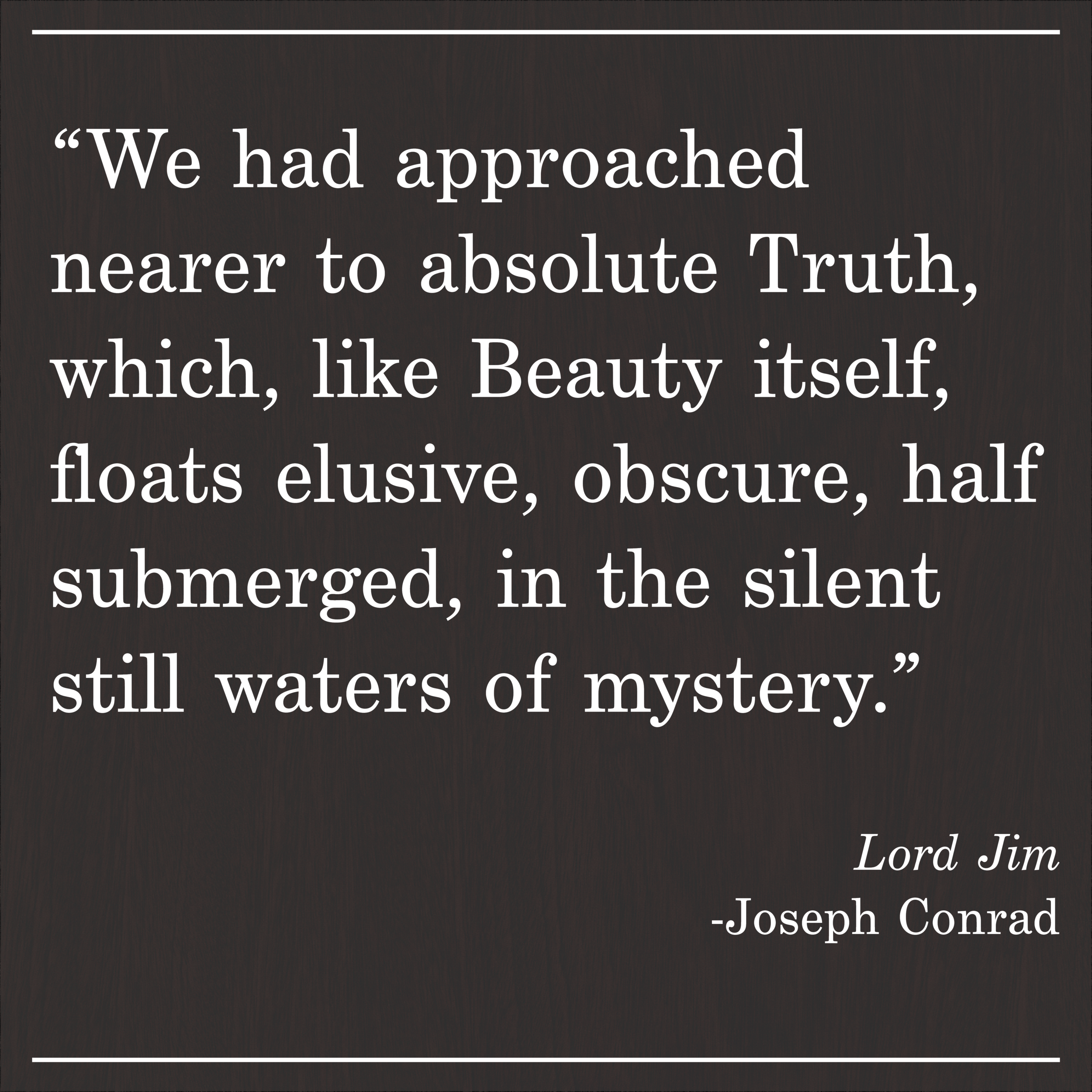 Daily Quote Lord Jim by Joseph Conrad