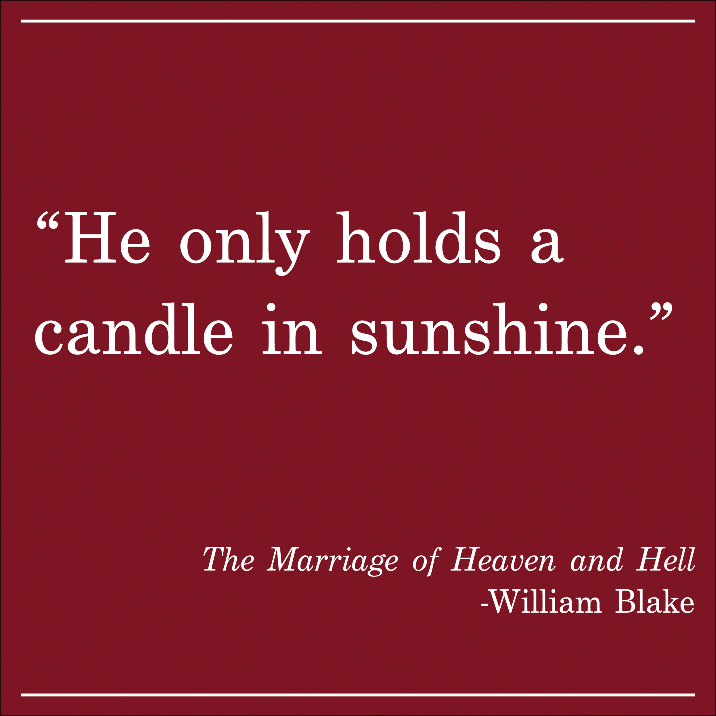 Daily Quote the Marriage of Heaven and Hell by William Blake