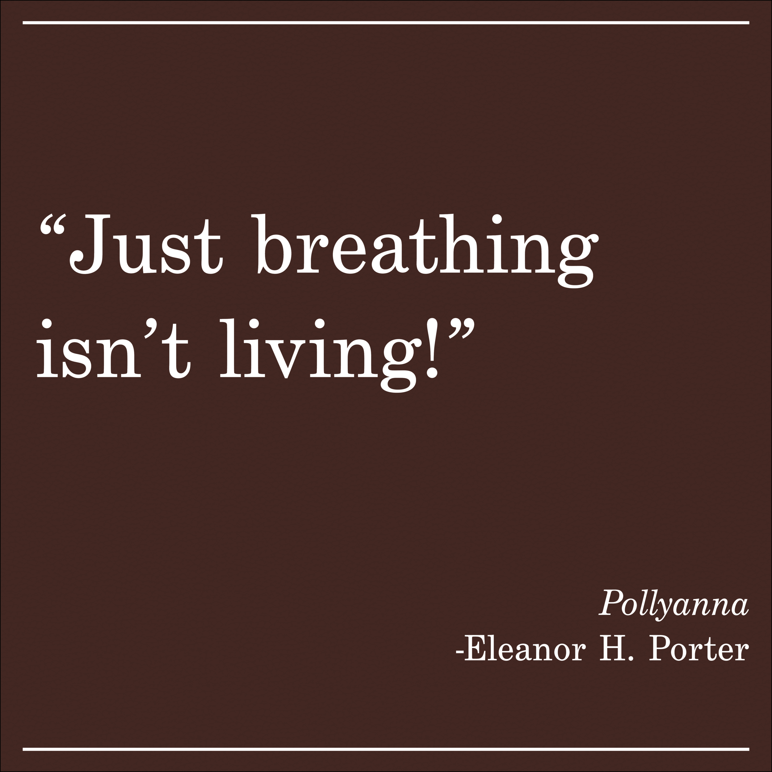 Daily Quote Pollyanna by Eleanor H Porter