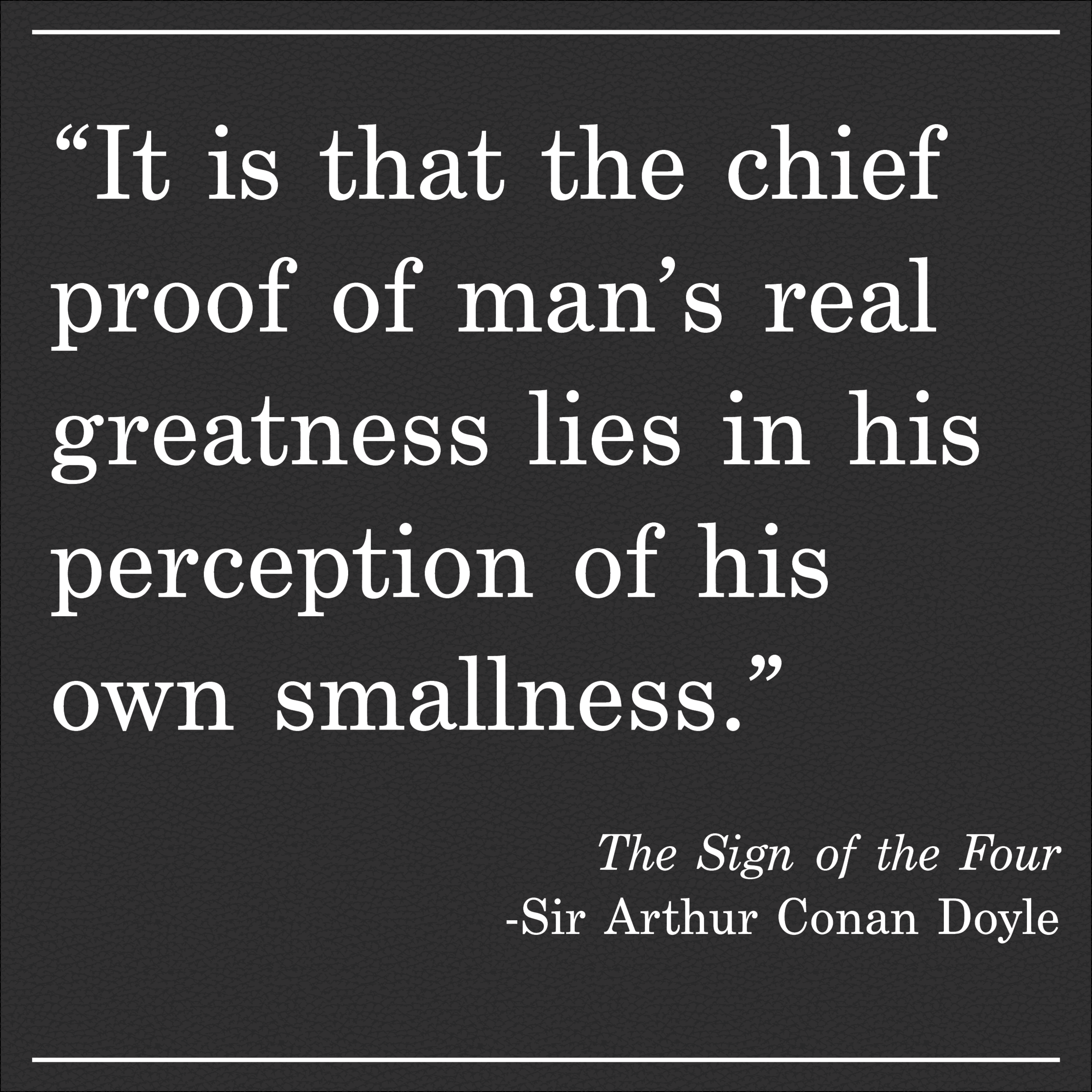 Daily Quote Sir Arthur Conan Doyle The Sign of the Four