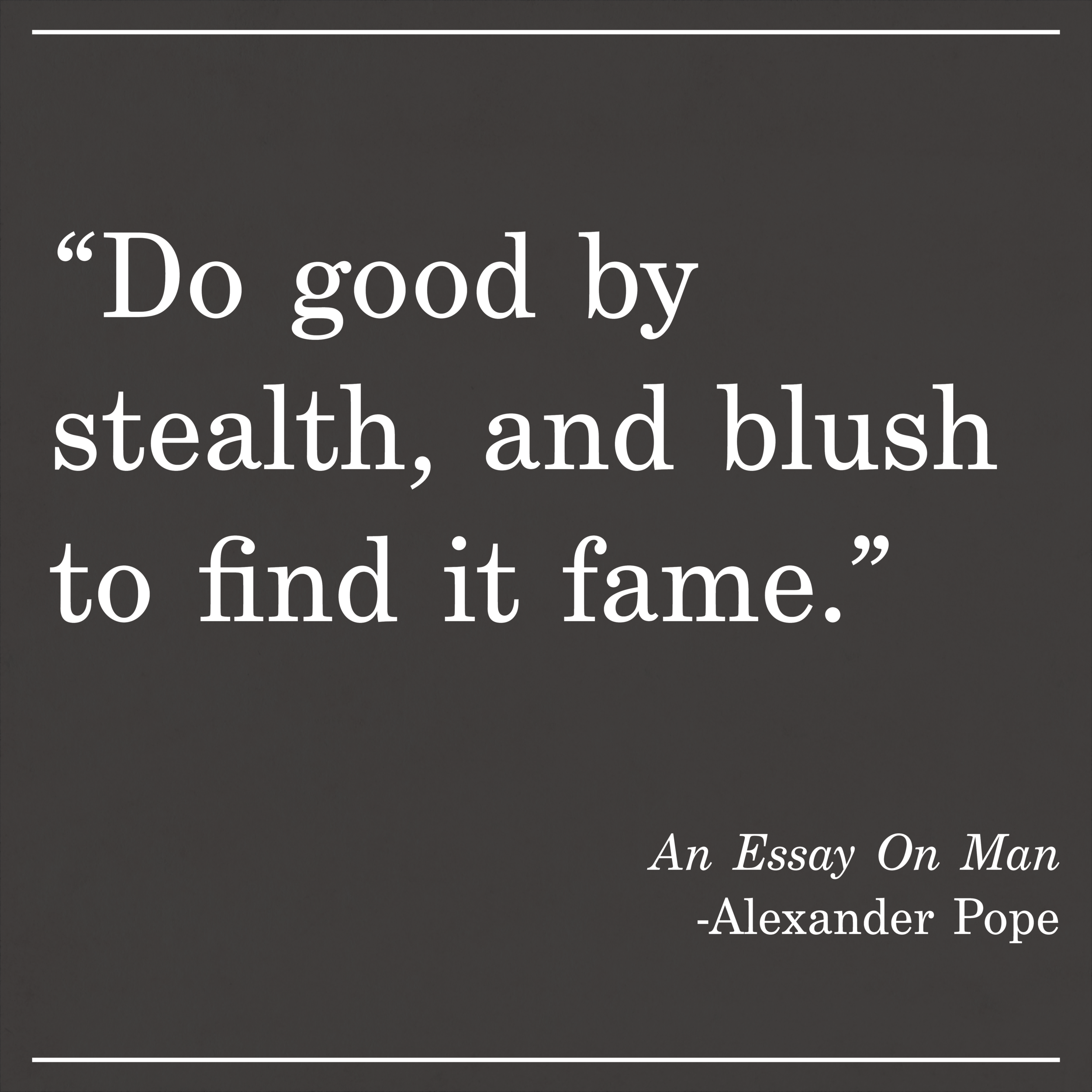 Daily Quote An Essay on Man by Alexander Pope