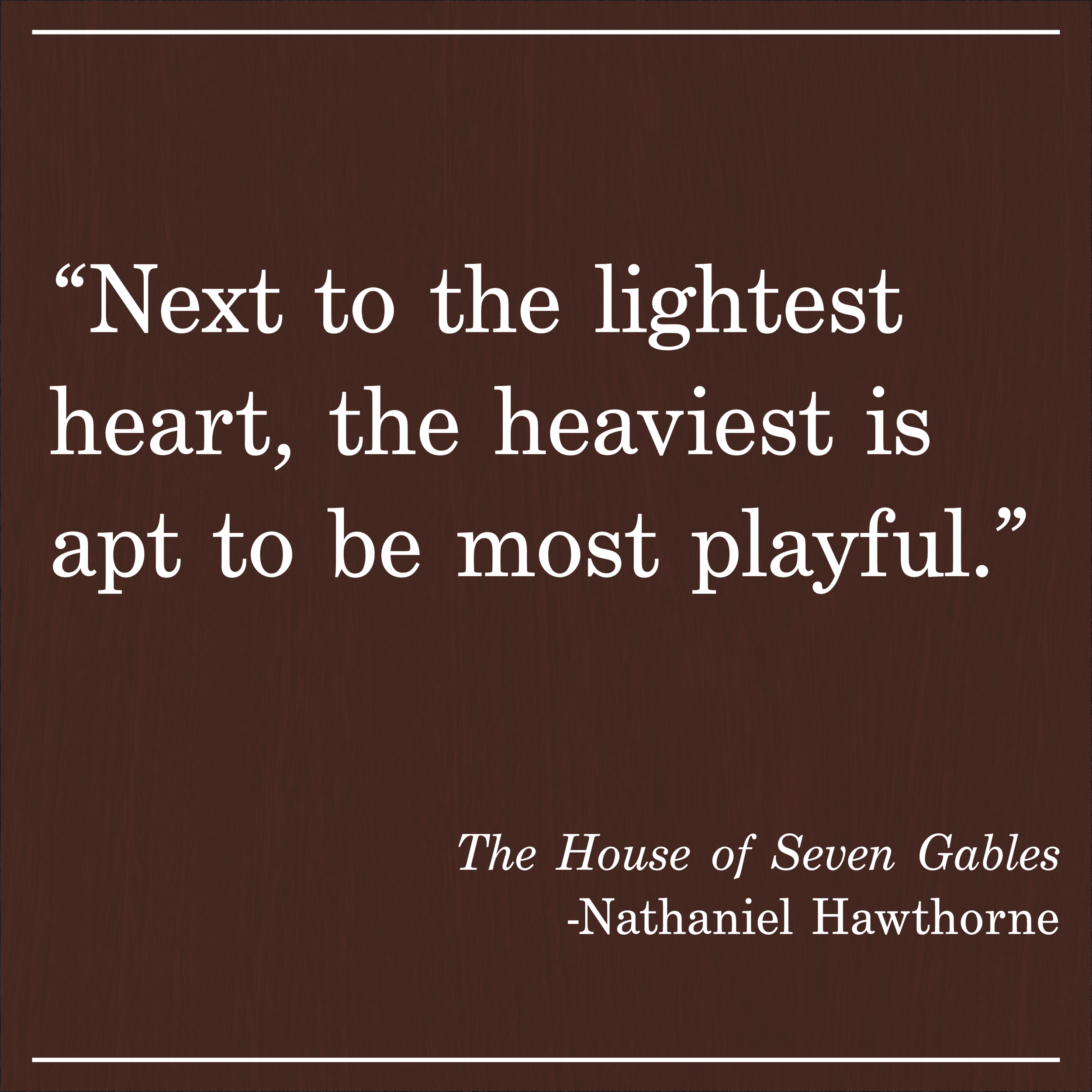 Daily Quote The House of Seven Gables by Nathaniel Hawthorne