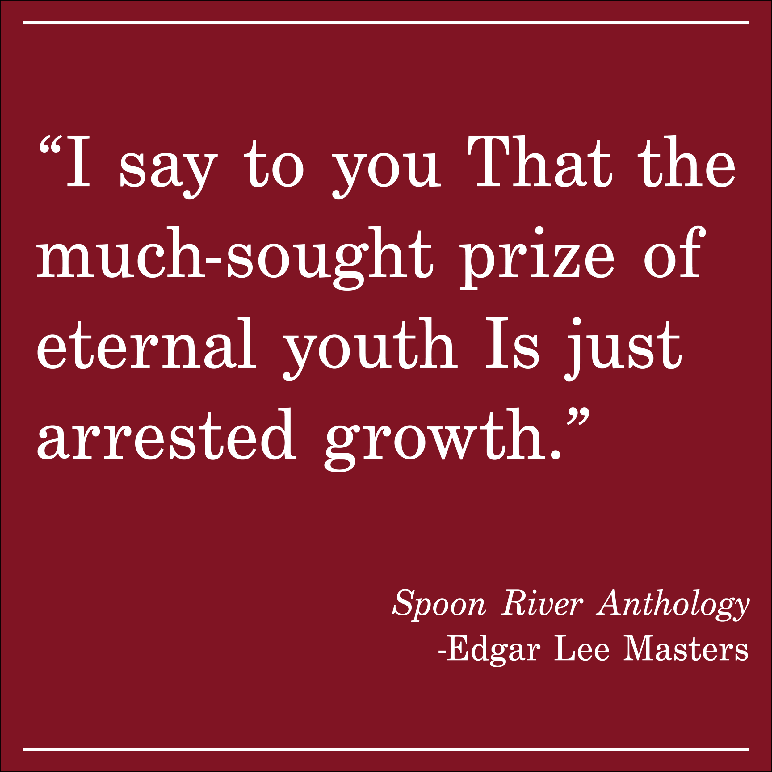 Daily Quote Spoon River Anthology by Edgar Lee Masters