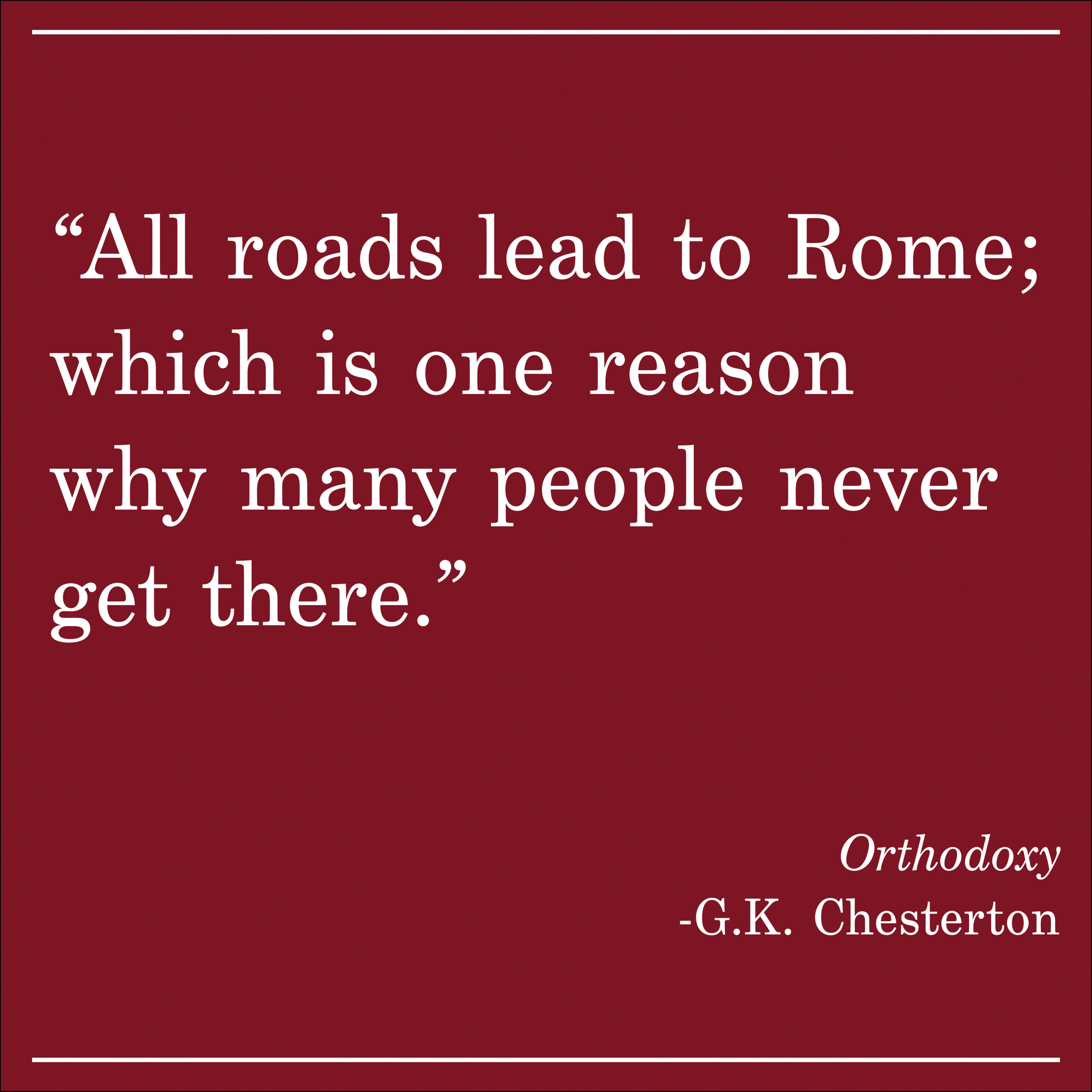 Daily Quote Orthodoxy by GK Chesterton