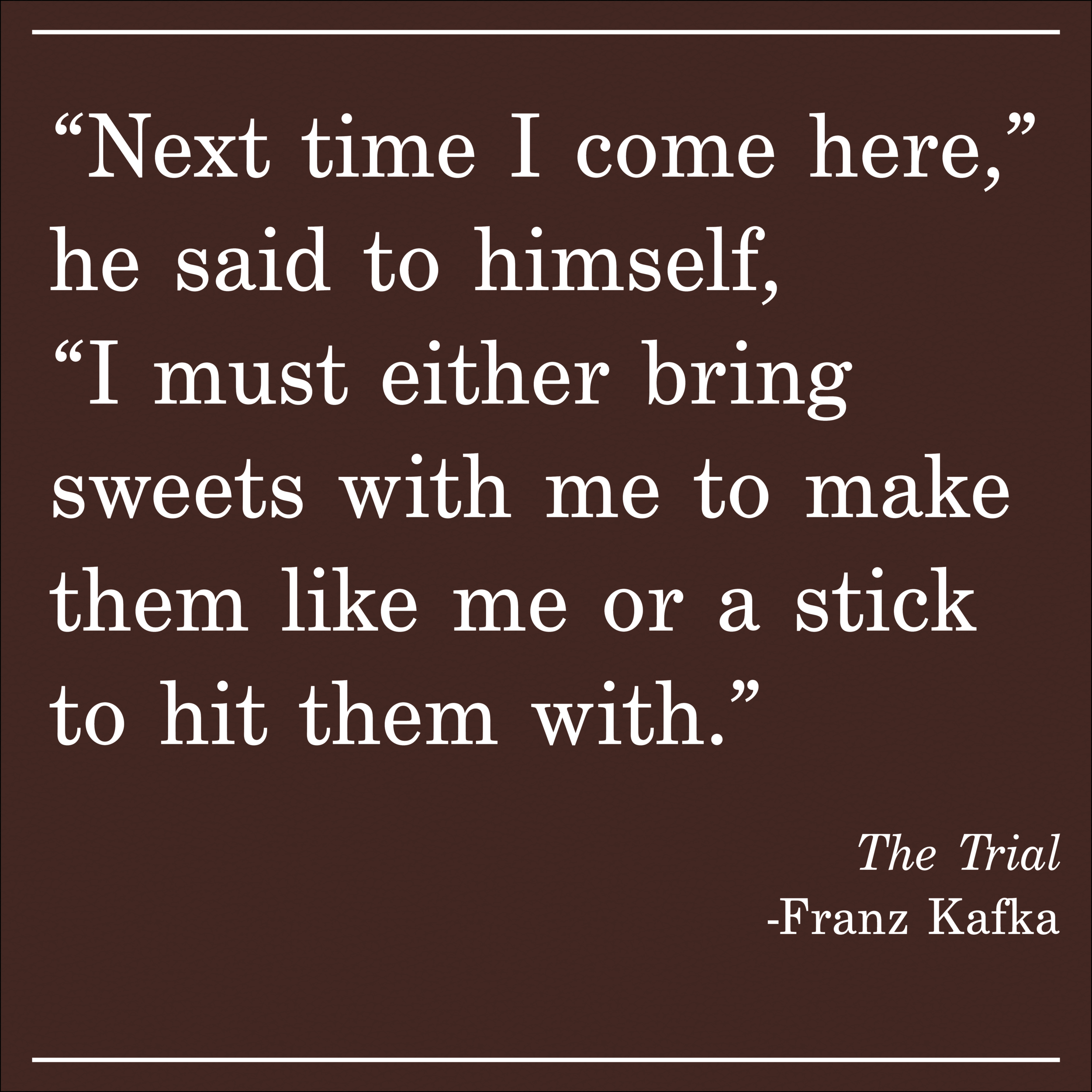 Daily Quote The Trial by Franz Kafka