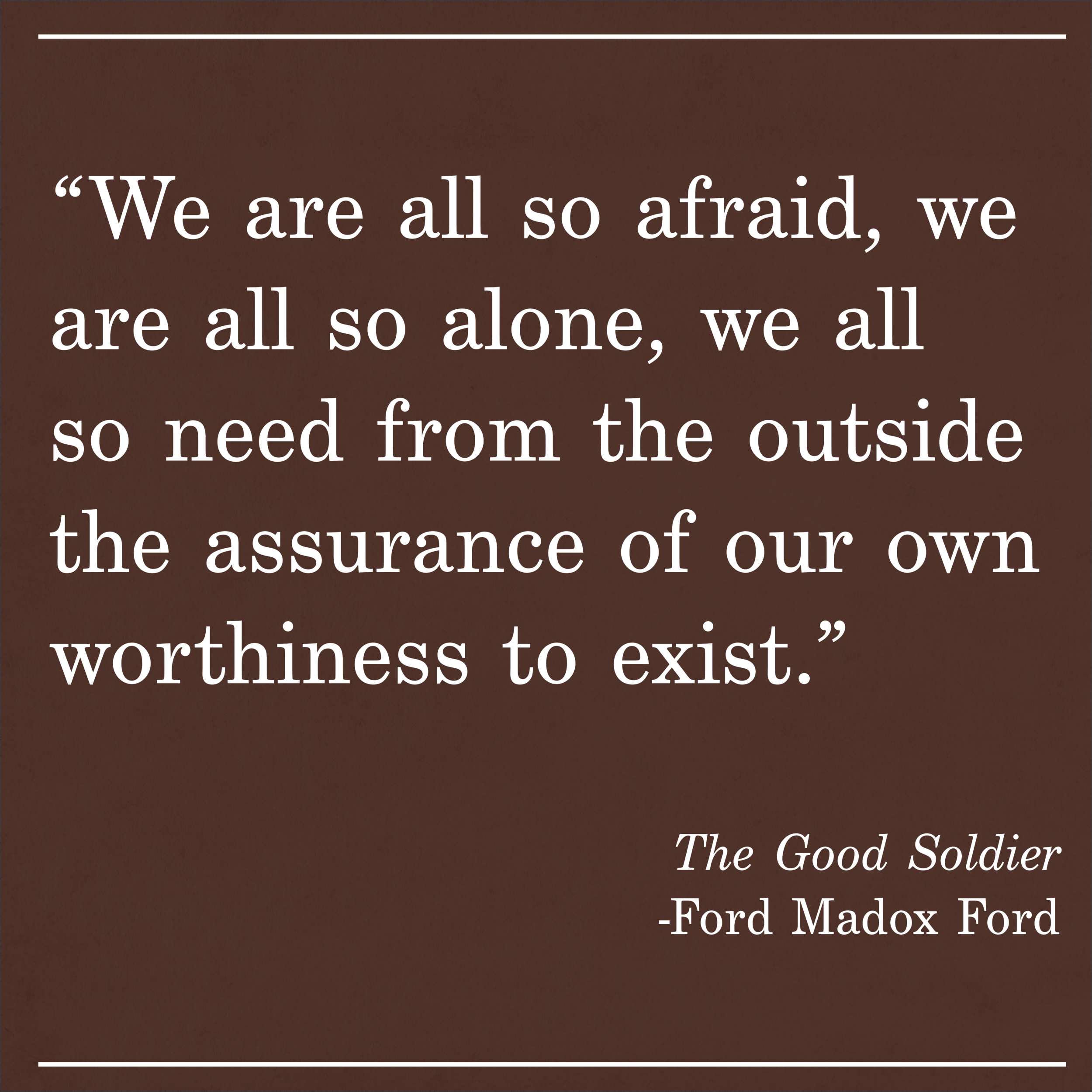 Daily Quote The Good Soldier by Ford Madox Ford