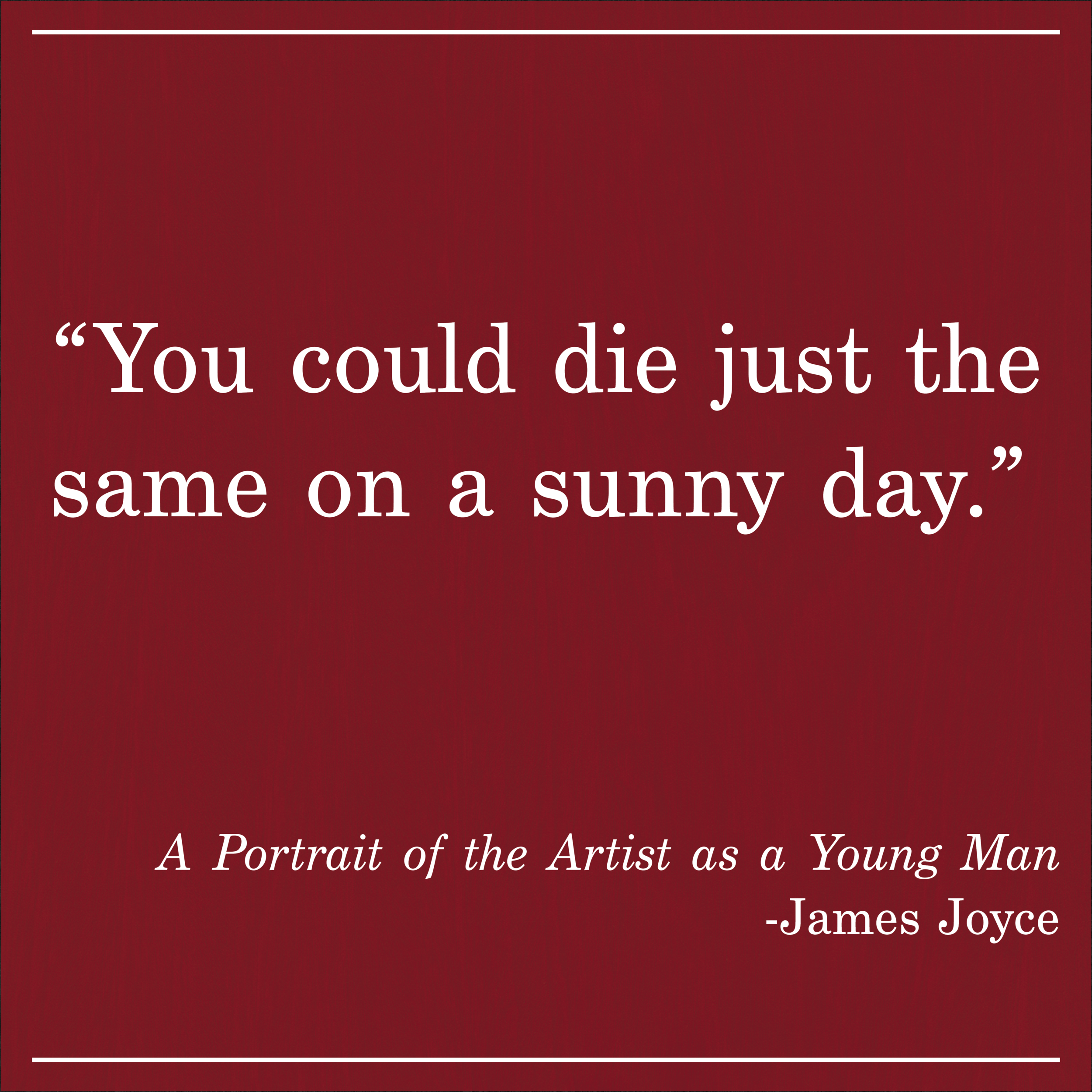 Daily Quote A Portrait of the Artist as a Young Man by James Joyce