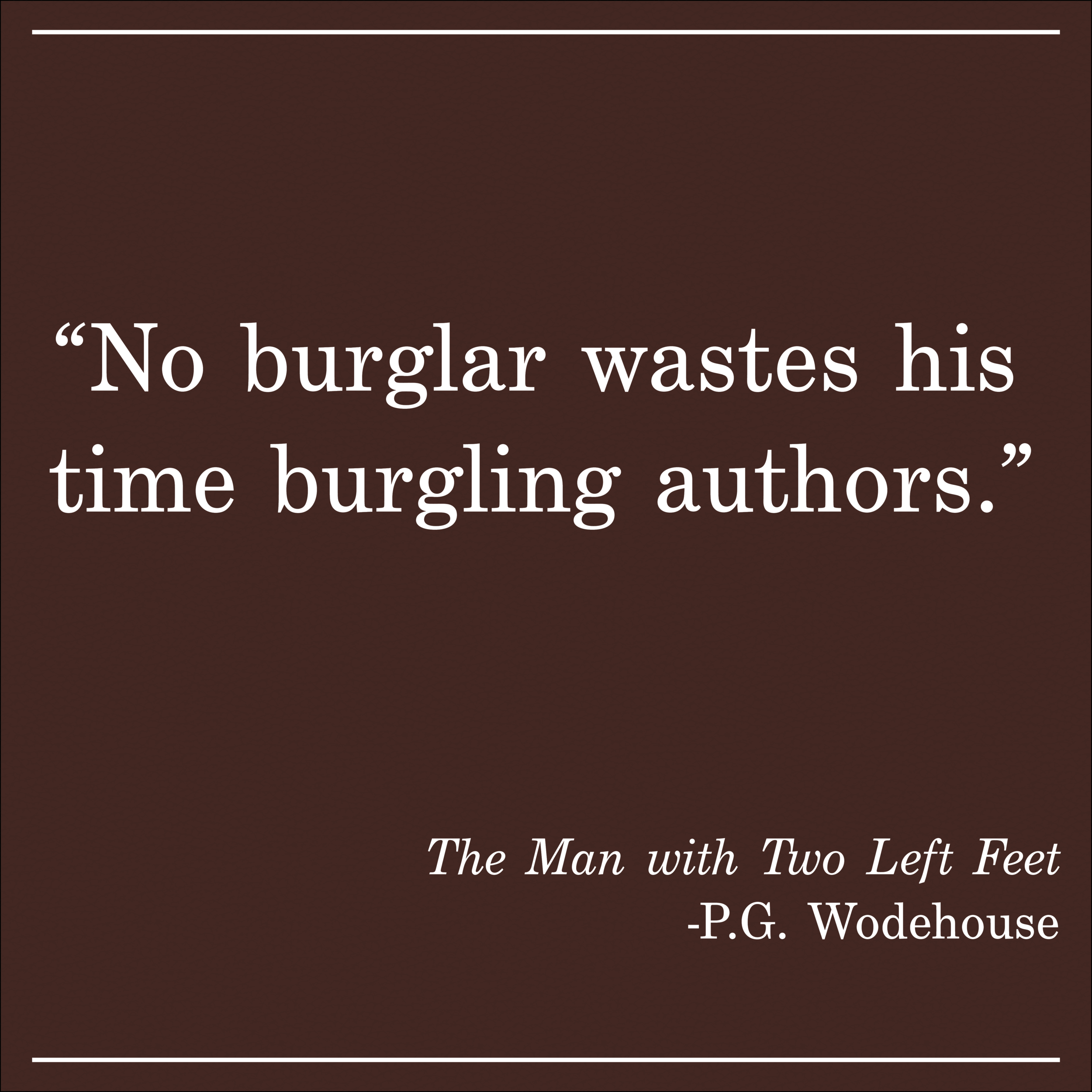 Daily Quote The Man with Two Left Feet by PG Wodehouse