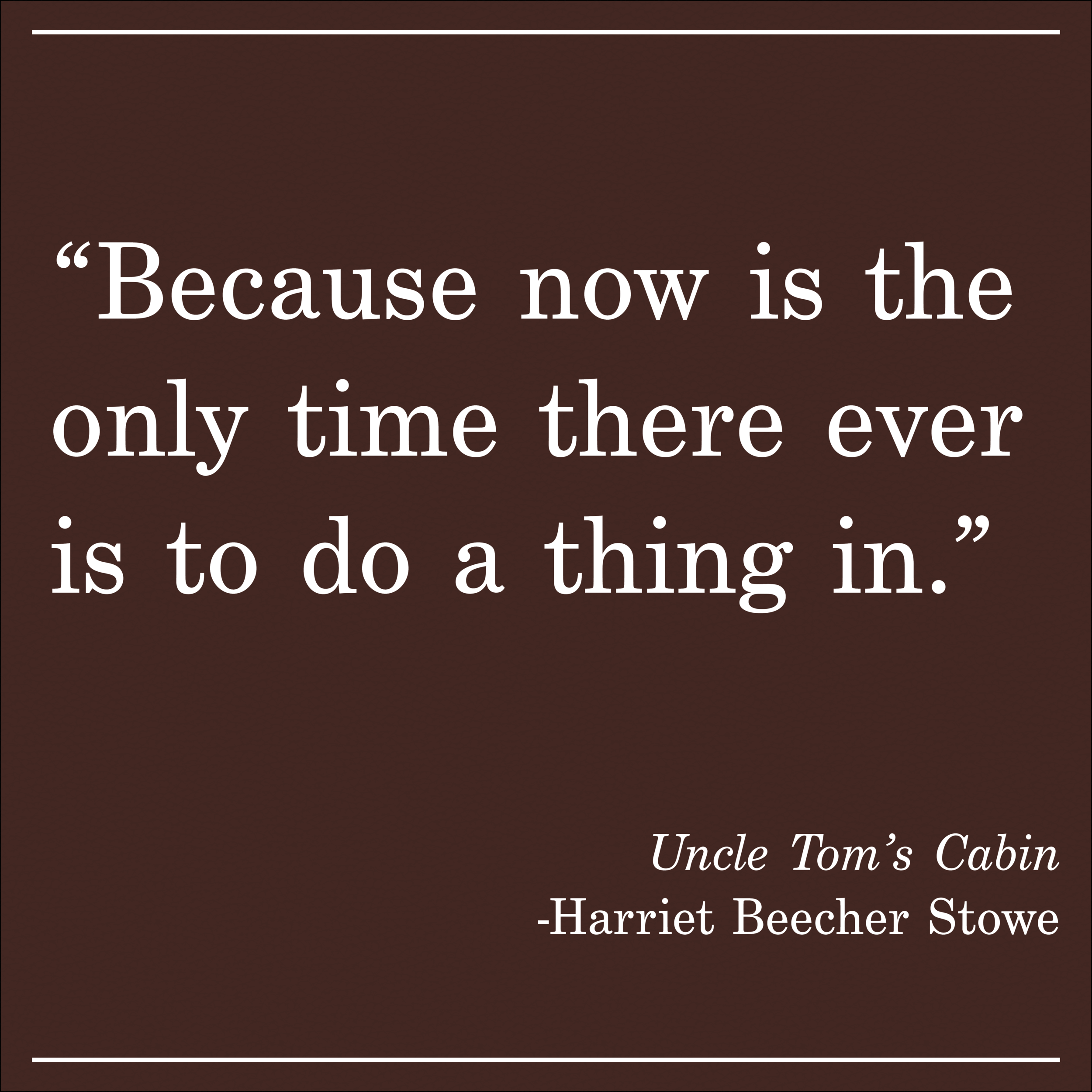 Daily Quote Uncle Tom's Cabin by Harriet Beecher Stowe
