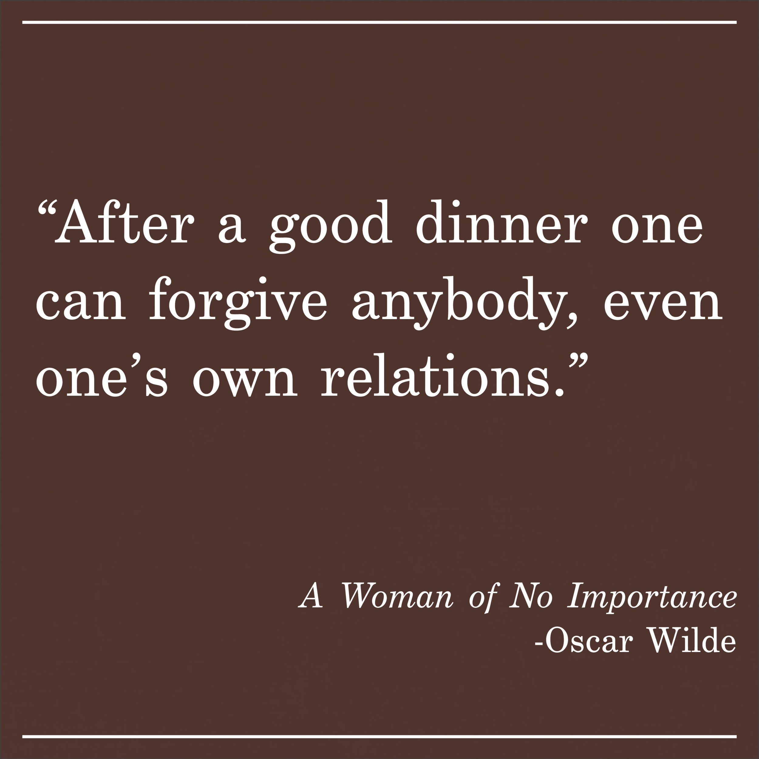 Daily Quote A Woman of No Importance by Oscar Wilde