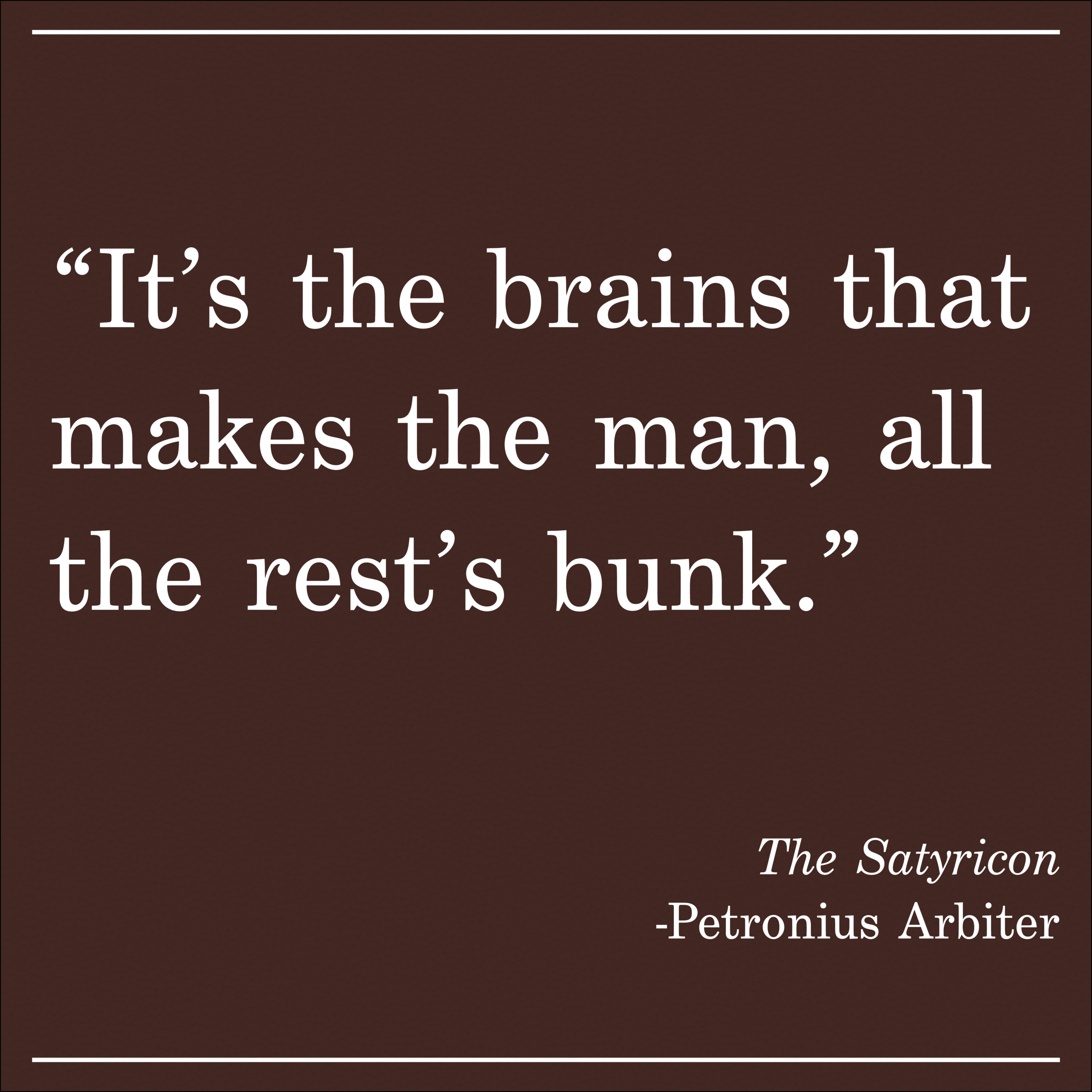 Daily Quote The Satyricon by Patronius Arbiter