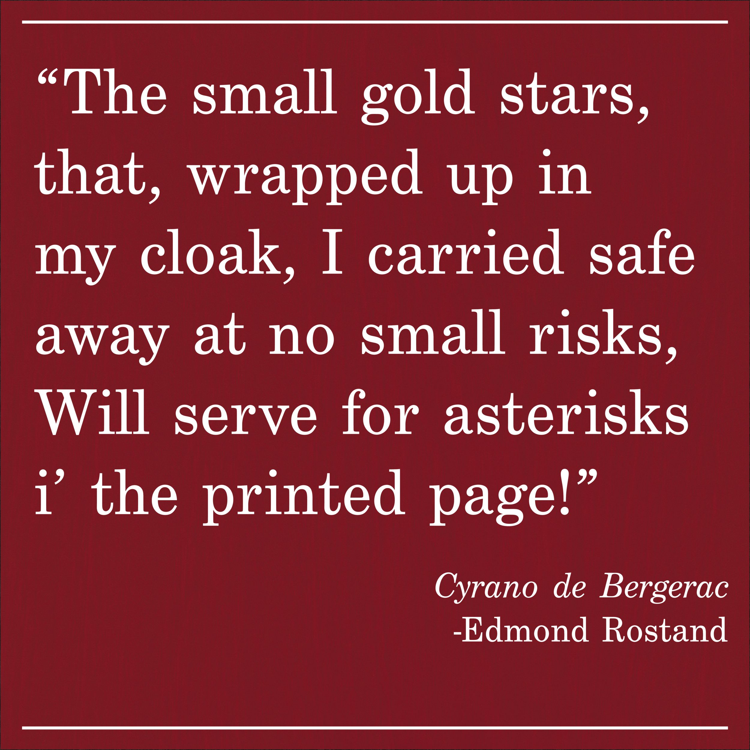 Daily Quote Cyrano de Bergerac by Edmond Rostand