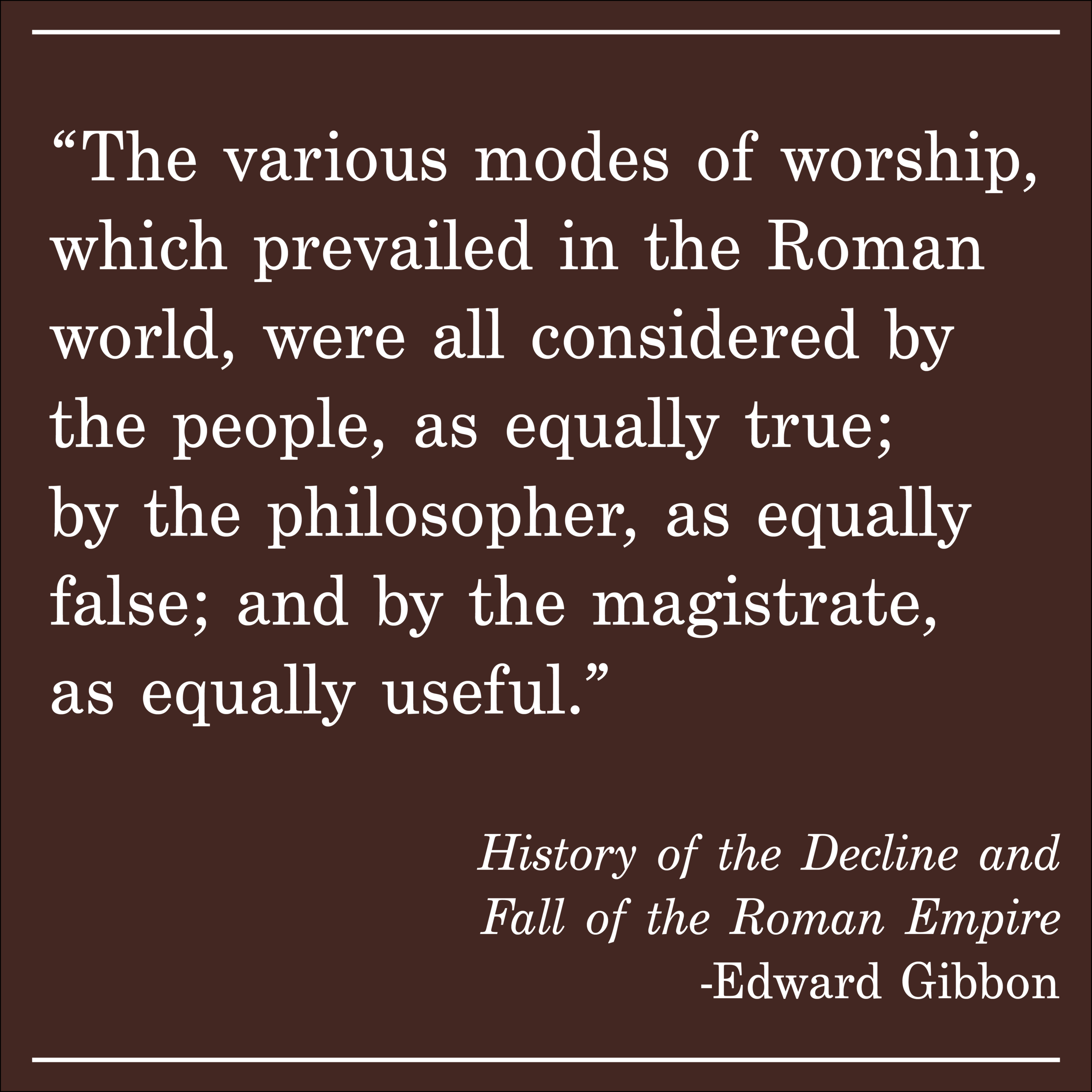 Daily Quote History of the Rise and Fall of the Roman Empire by Edward Gibbon