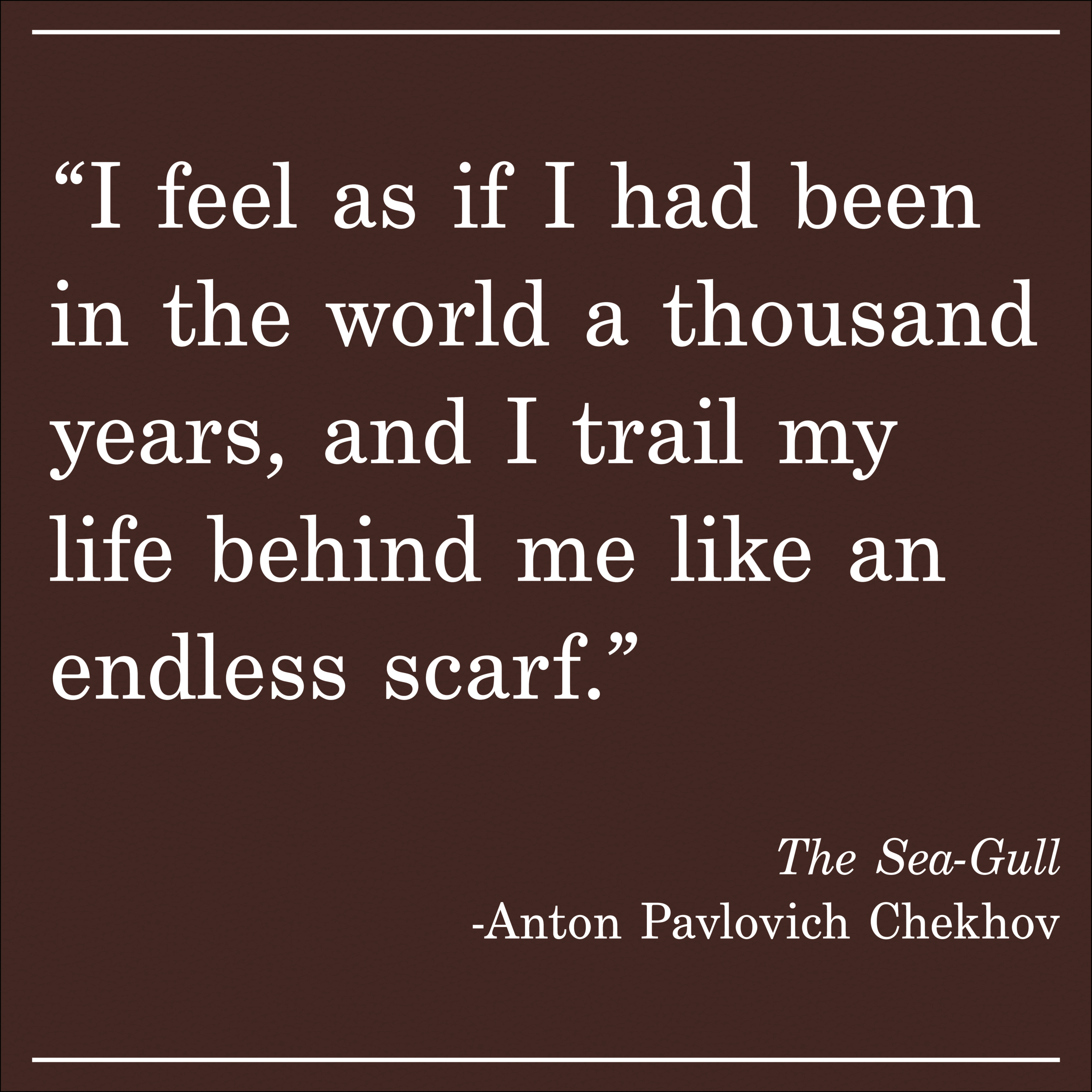 Daily Quote The Sea-Gull by Chekhov