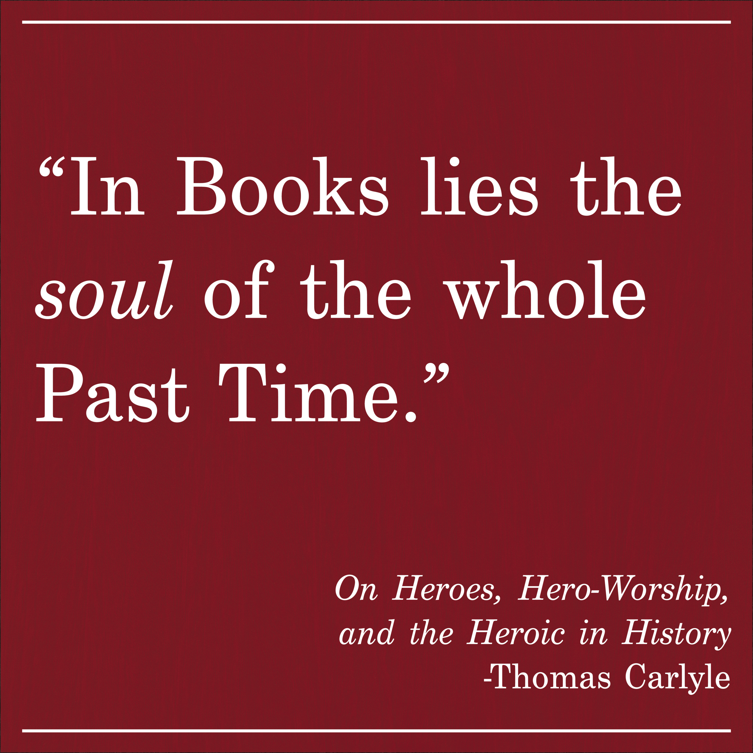 Daily Quote On Heroes and Hero Worship by Thomas Carlyle
