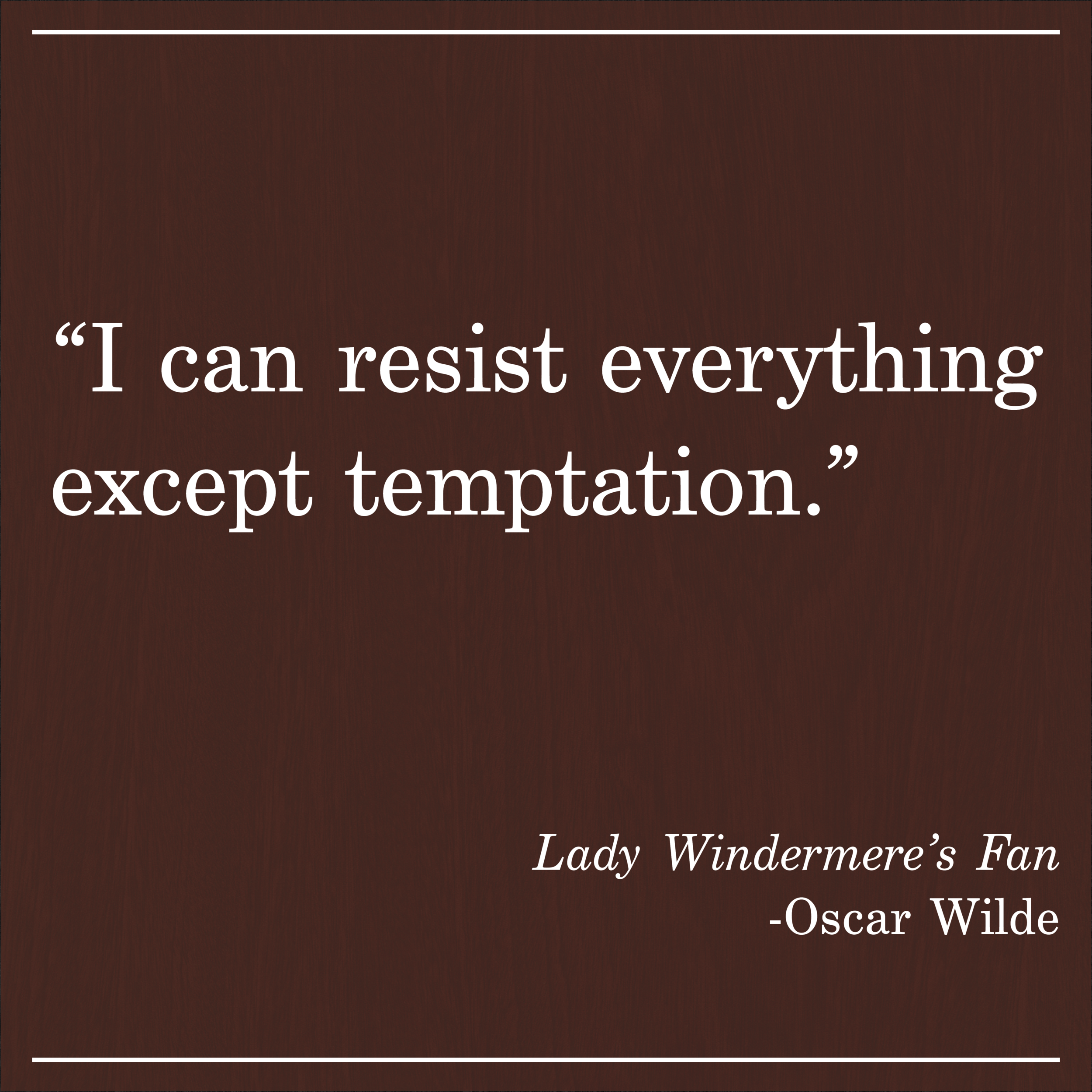 Daily Quote Lady Windermere's Fan by Oscar Wilde