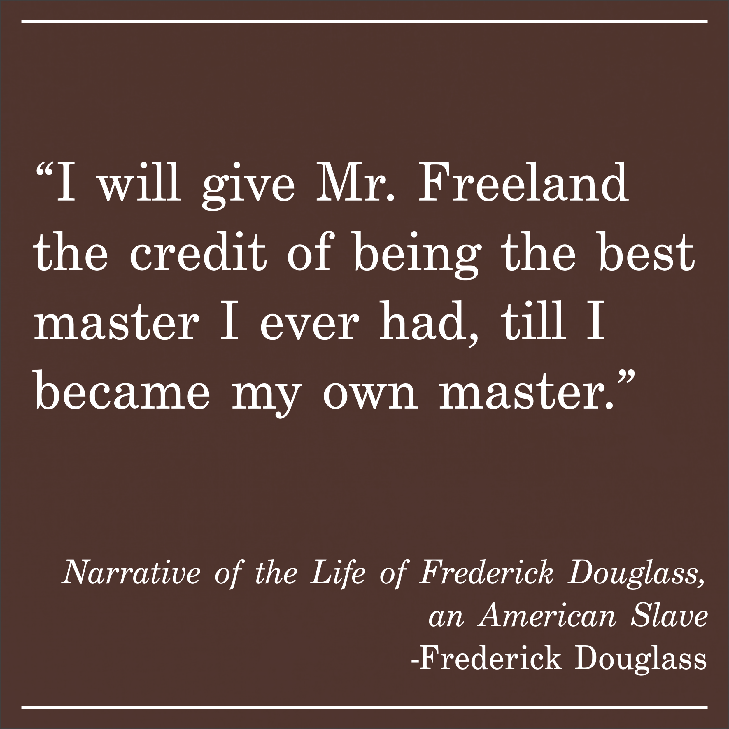 Daily Quote Narrative of the Life of Frederick Douglass, an American Slave by Frederick Douglass