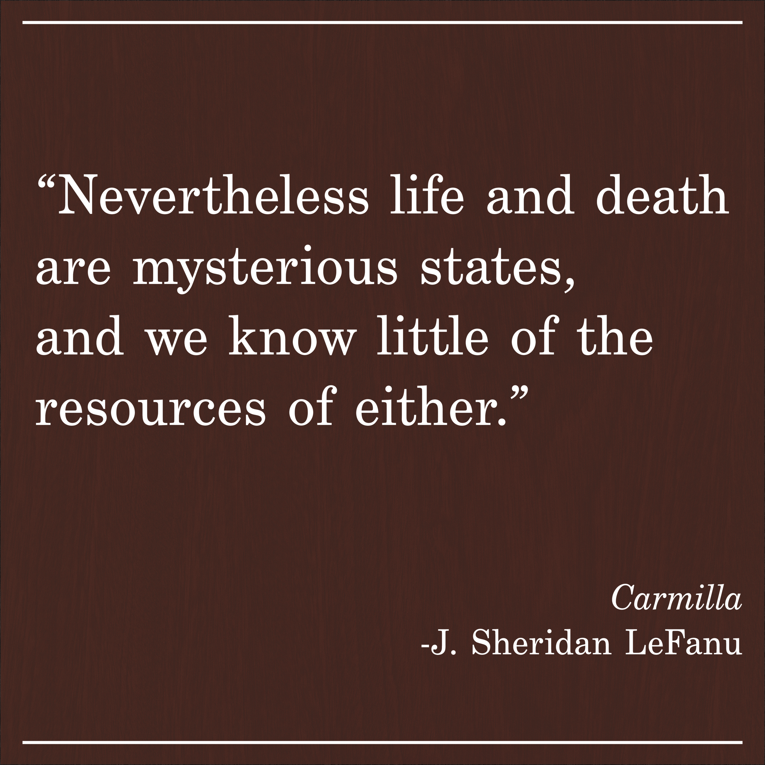 Daily Quote Carmilla by J Sheridan LeFanu