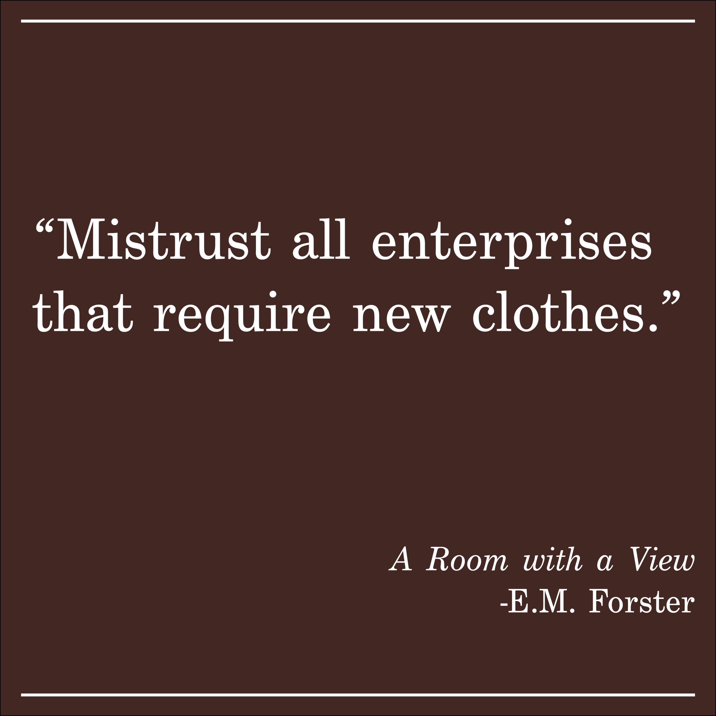 Daily Quote A Room With a View by EM Forster