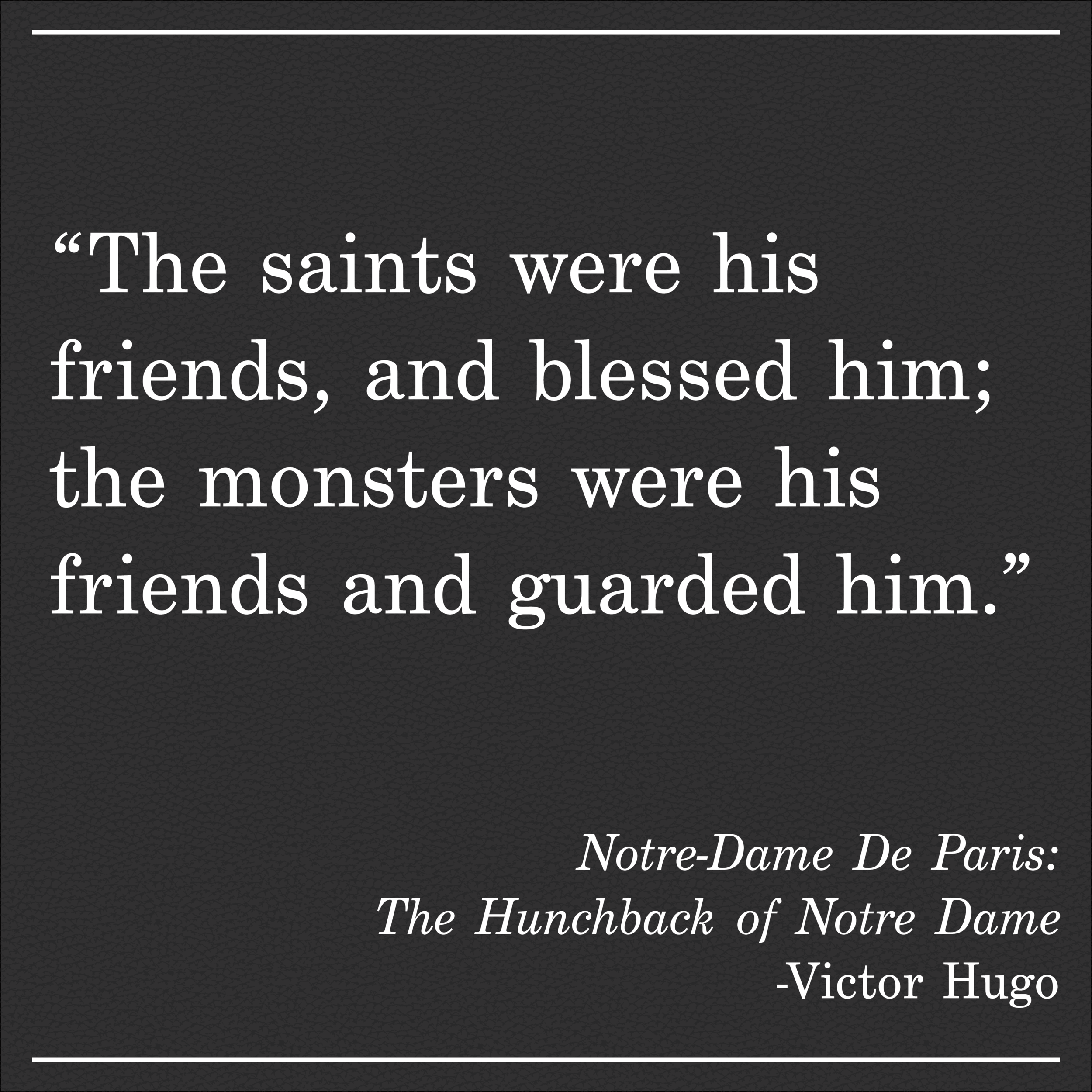 Daily Quote The Hunchback of Notre Dame by Victor Hugo