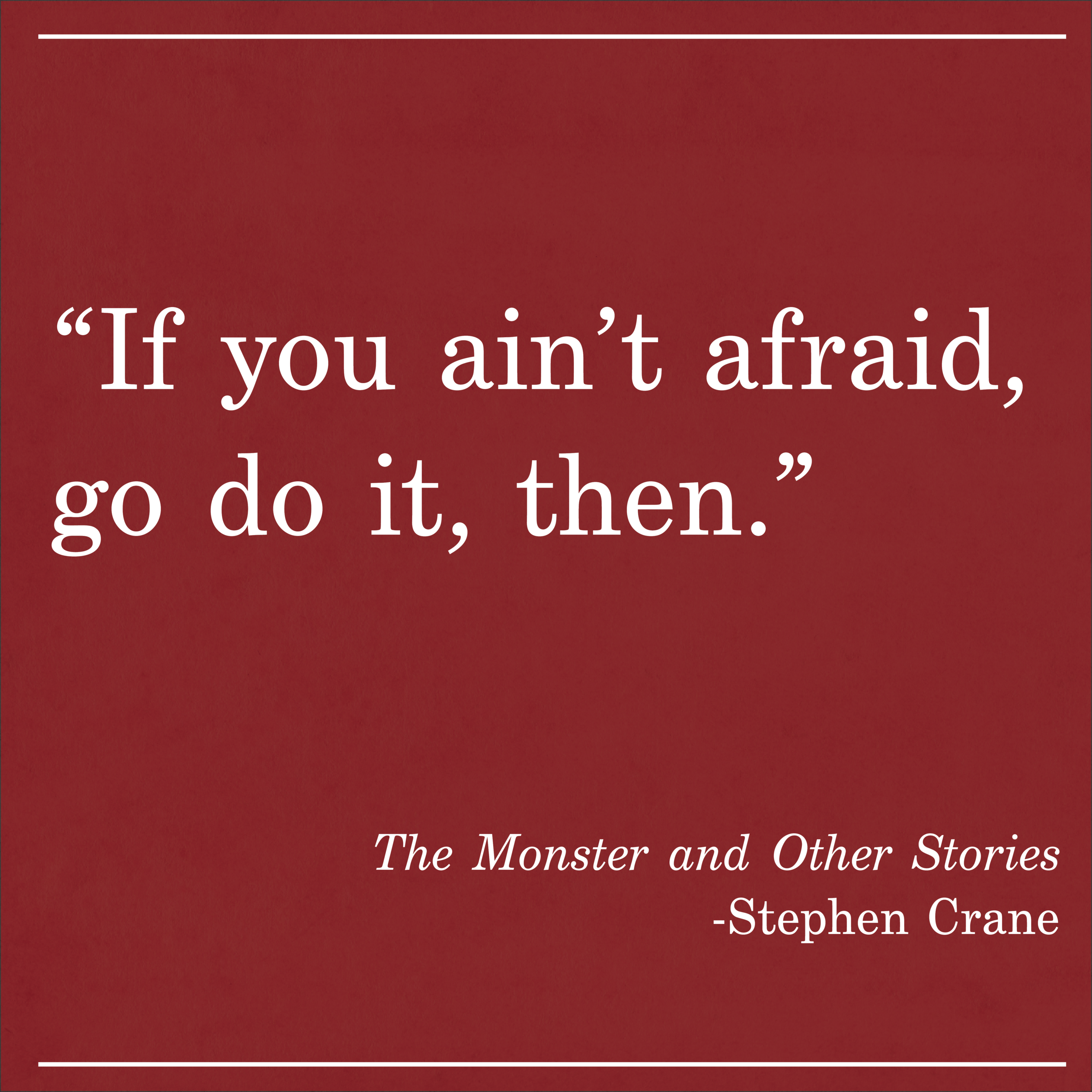 Daily Quote The Monster by Stephen Crane