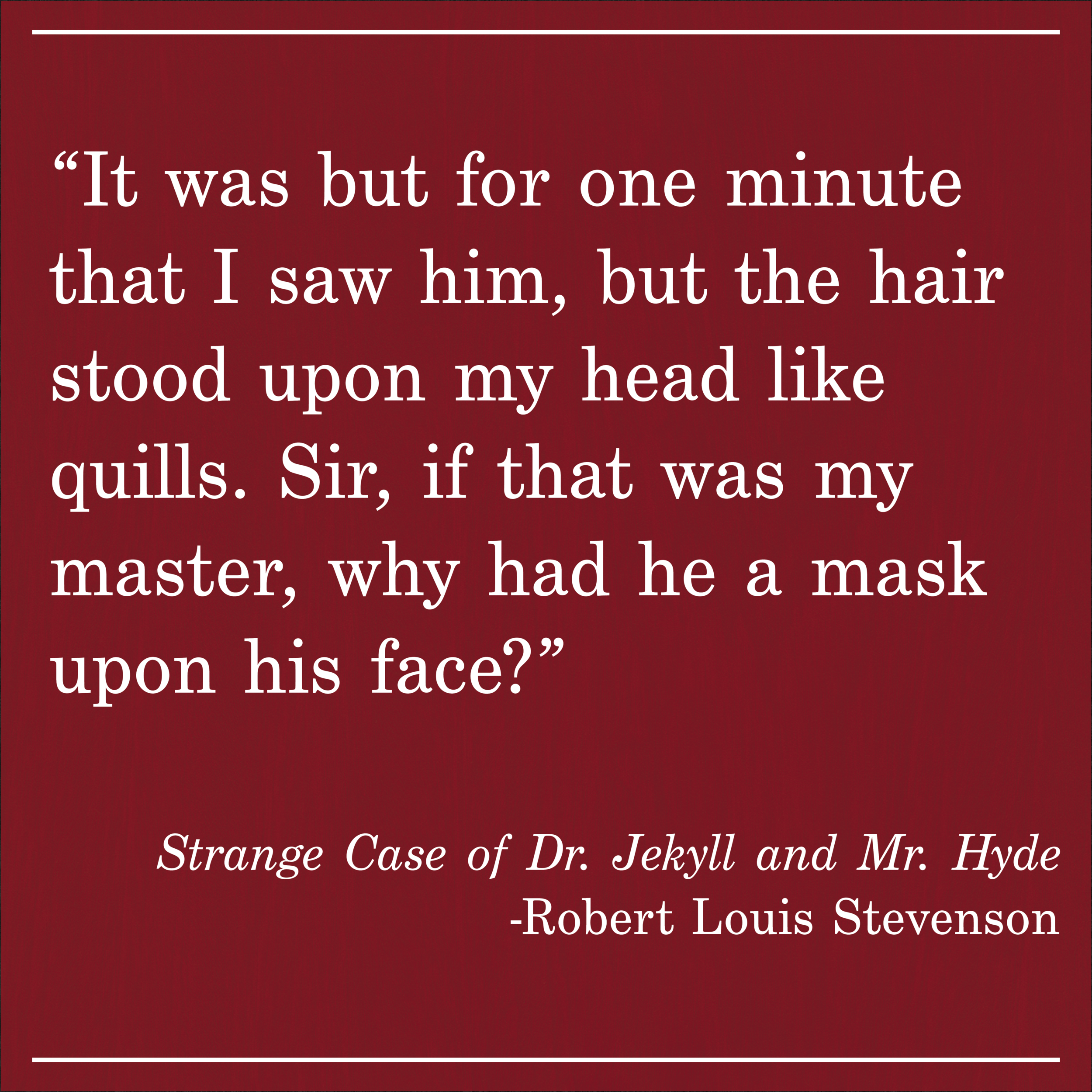 Daily Quote Dr Jekyll and Mr Hyde by Robert Louis Stevenson