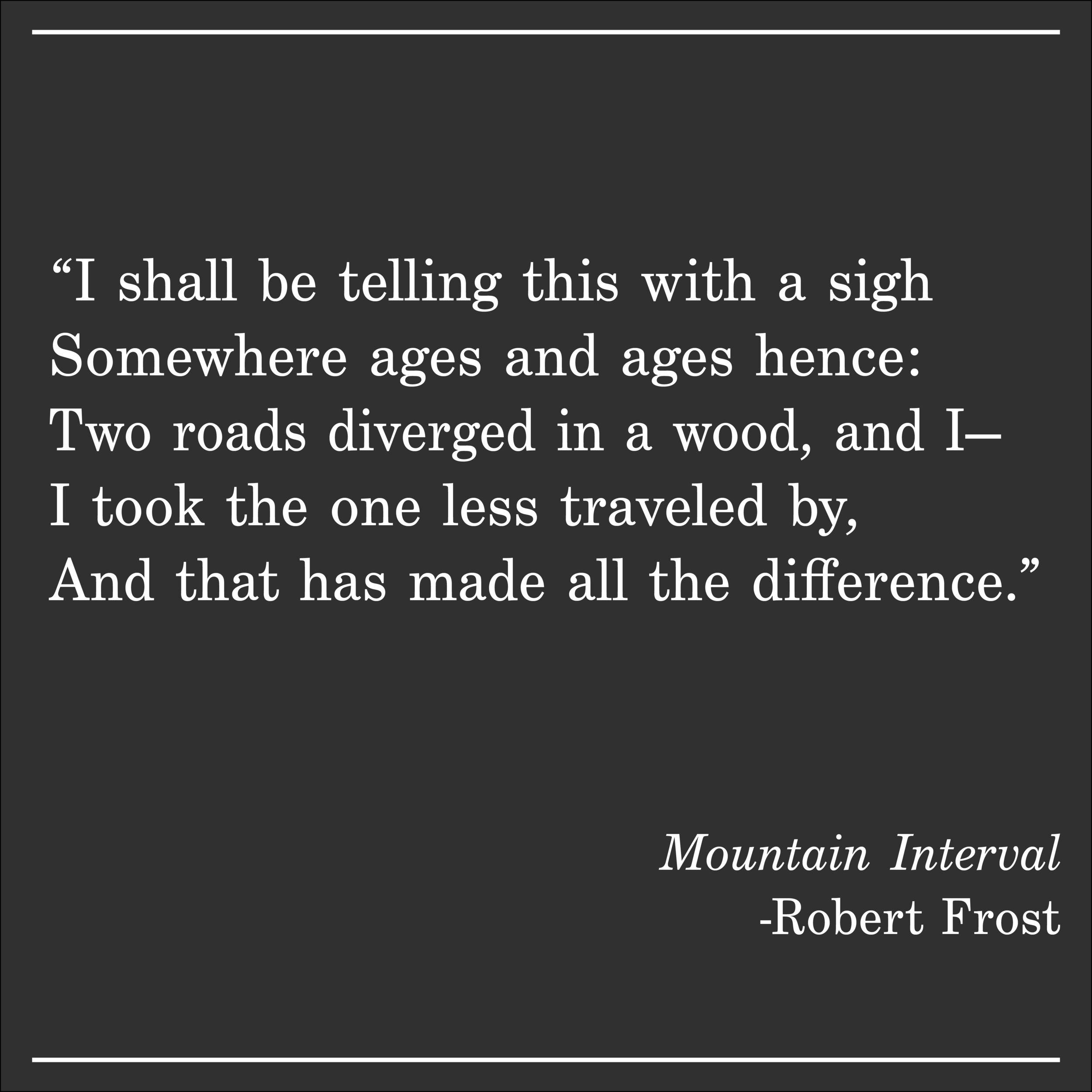 Daily Quote Mountain Interval by Robert Frost