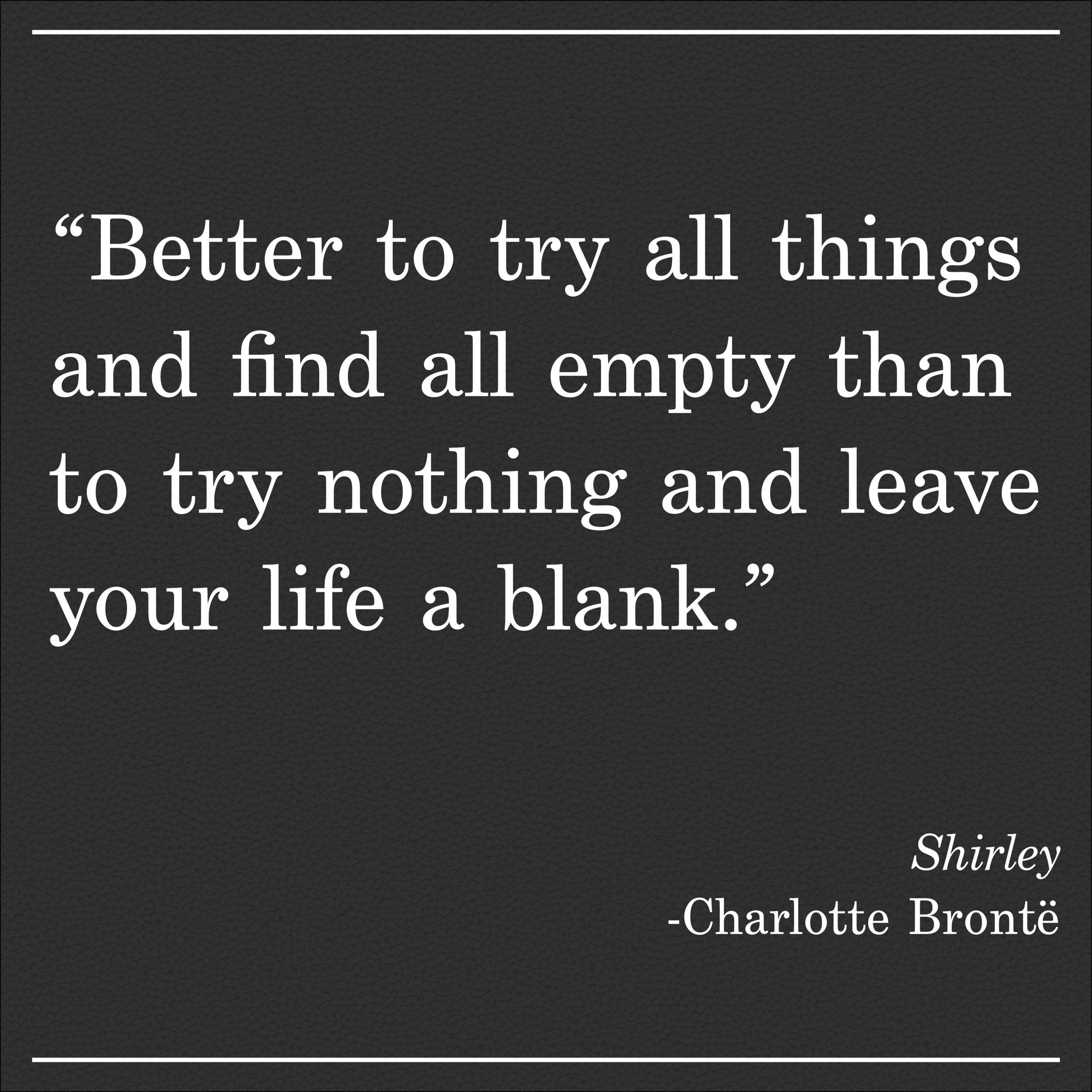 Daily Quote Shirley by Charlotte Bronte