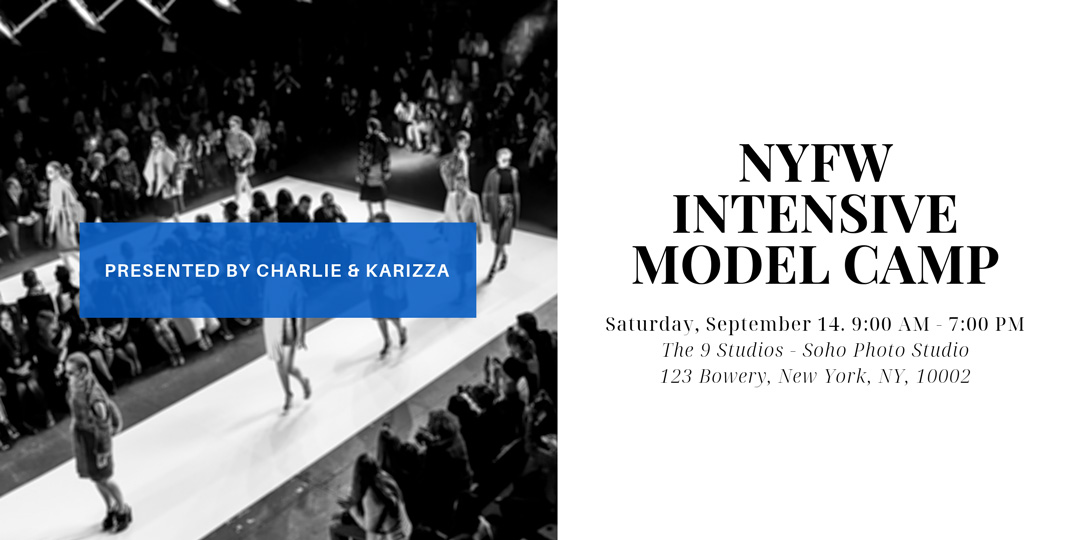 NYFW Intensive Model Camp in NYC Presented by Charlie & KARIZZA
