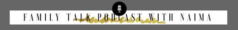 Family Talk Podcast With Naima
