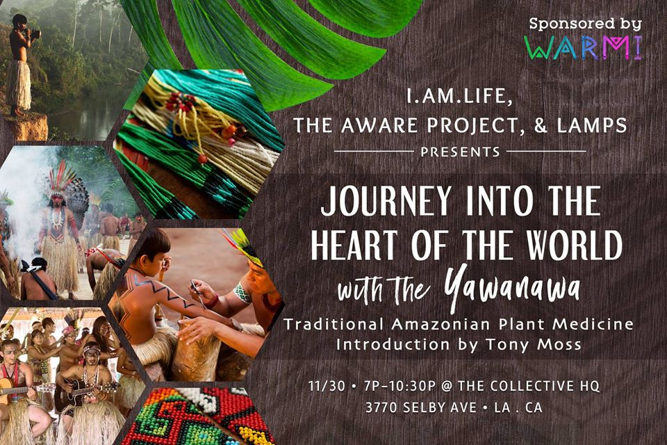 yawanawa IAMLIFE Psychedelic awareness salon
