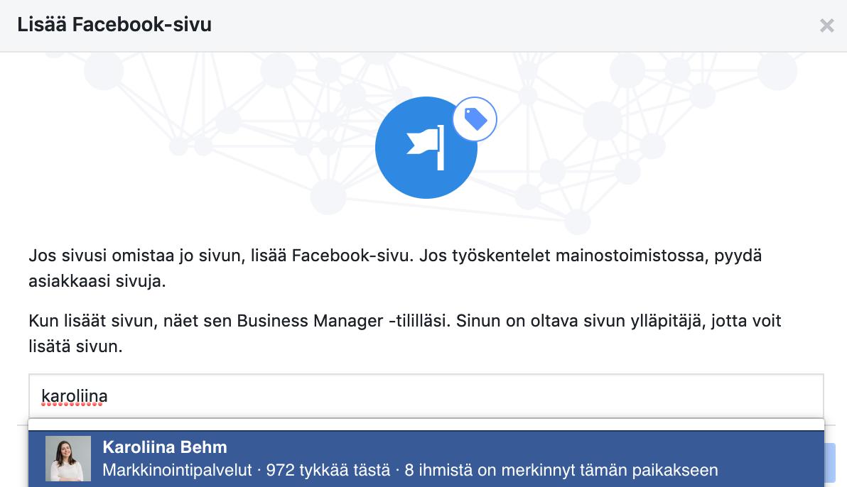 Lisää Facebook-sivusi Business Manageriin.