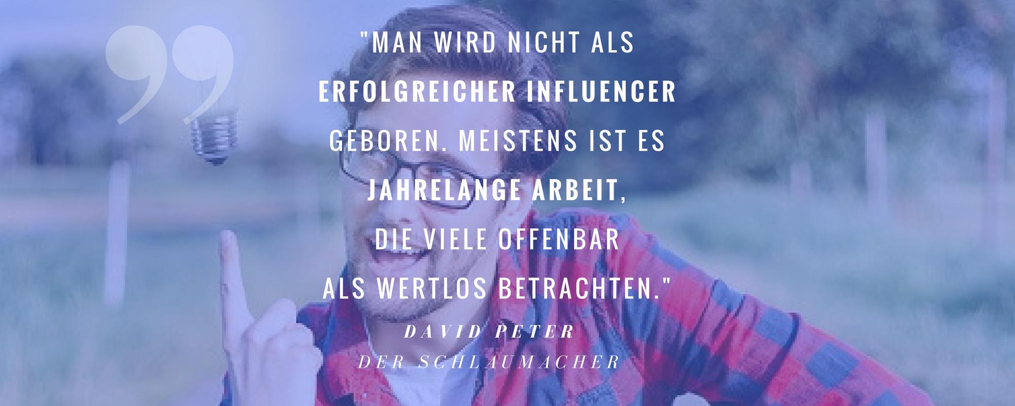 """""""Man wird nicht als erfolgreicher Influencer geboren."""" – David Peter alias """"Der Schlaumacher"""""""