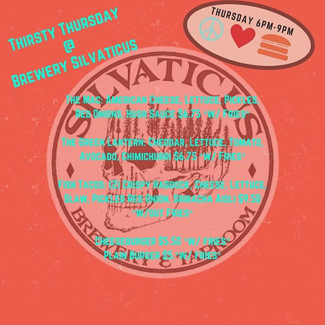 Tonight's menu for a Thirsty Thursday @brewery_silvaticus 😎 Come beat the heat with a burger and brewski🍻