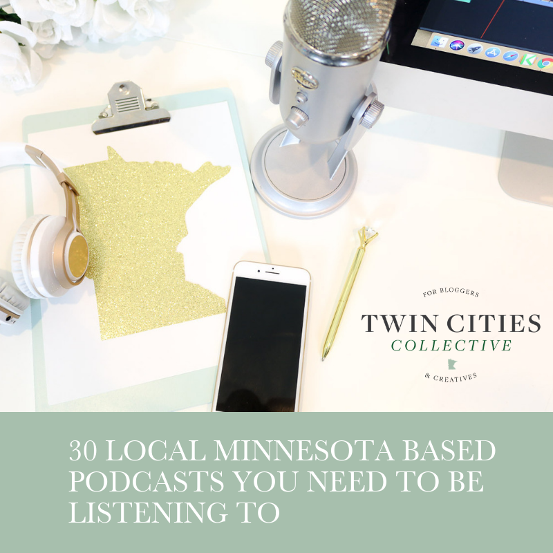 30 Local Minnesota Based Podcasts you need to be listening to