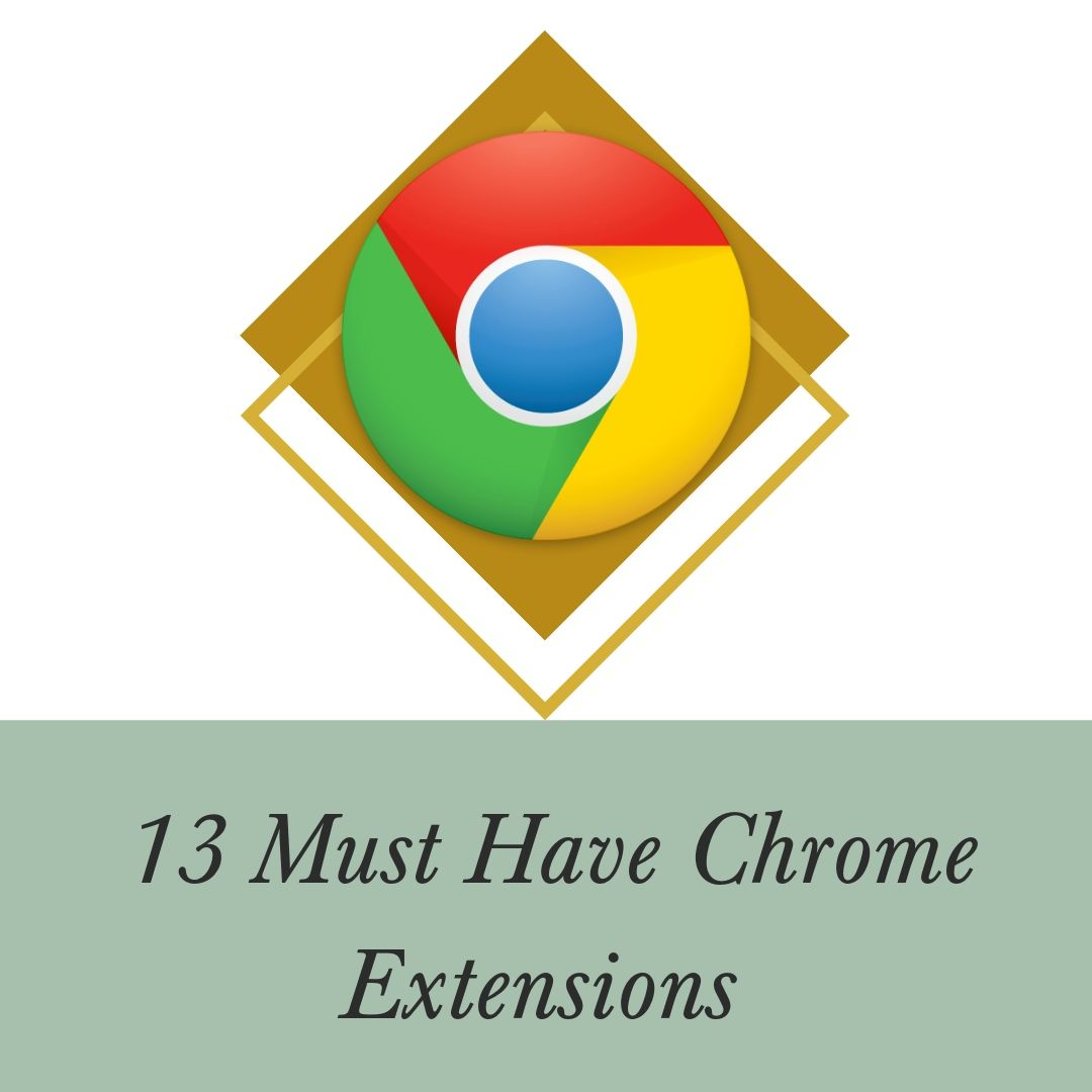 13 Must Have Chrome Extensions .jpg