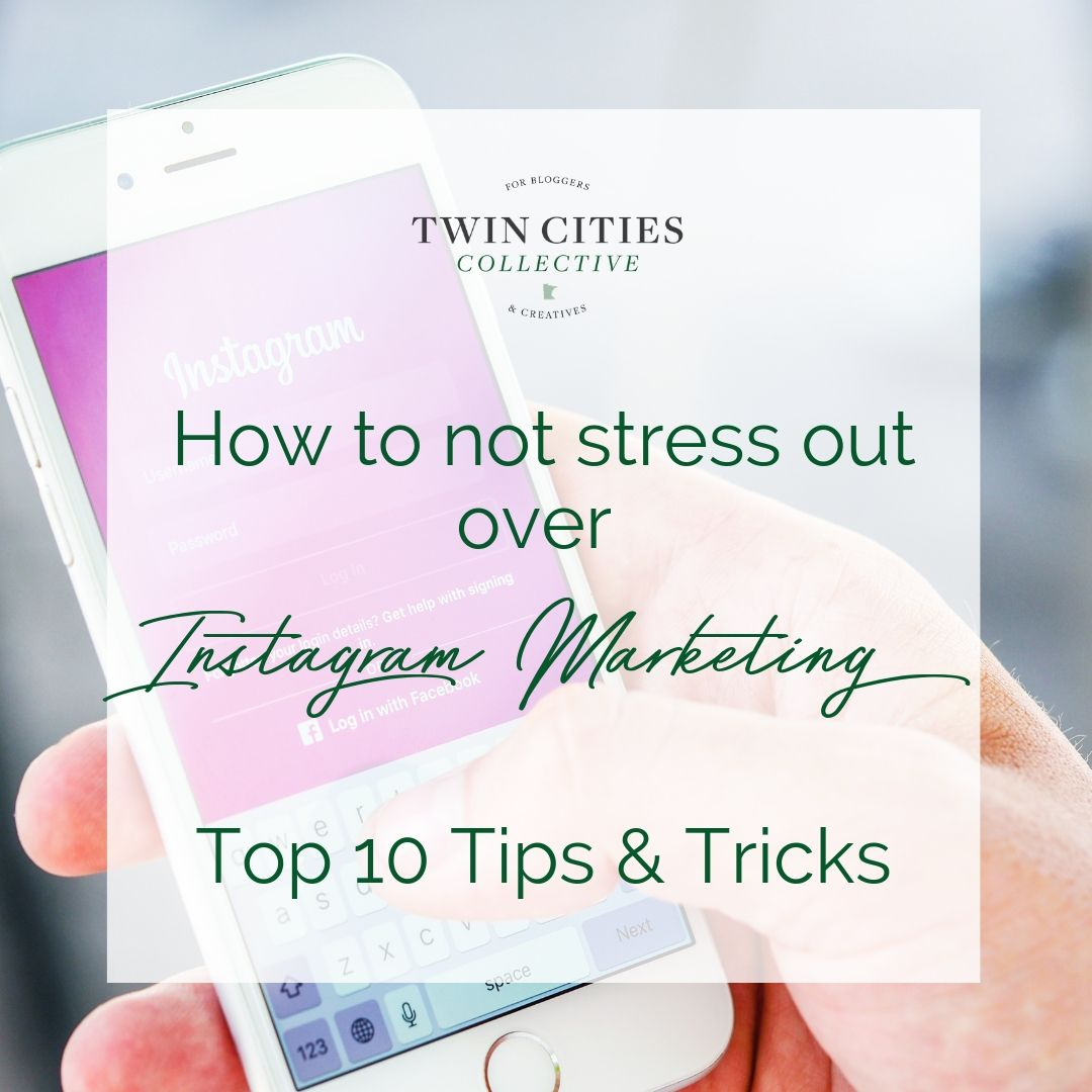 How To Not Let Instagram Marketing Stress You Out! 10 Tips & Tricks