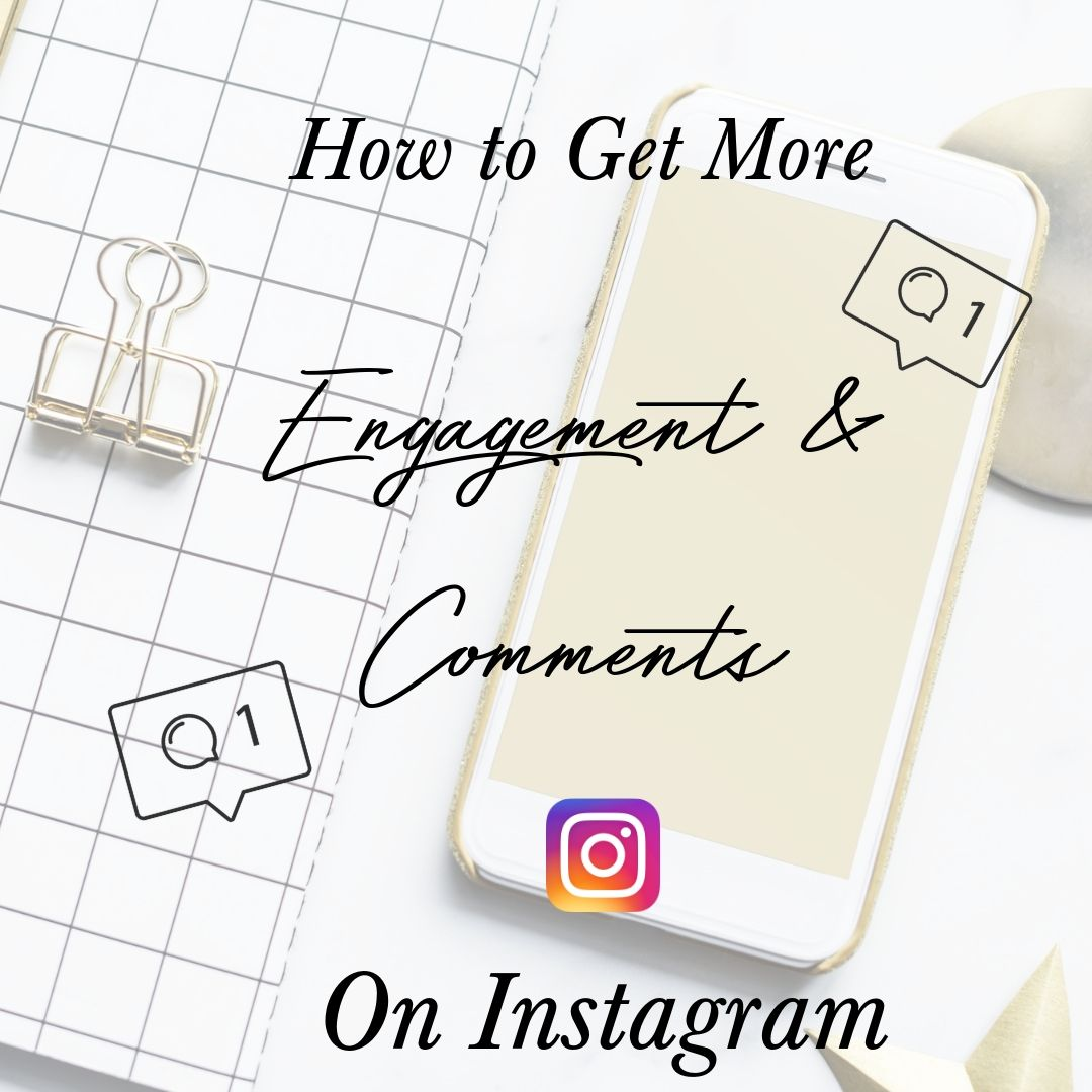 How to get more engagement & comments on your Instagram Posts.jpg