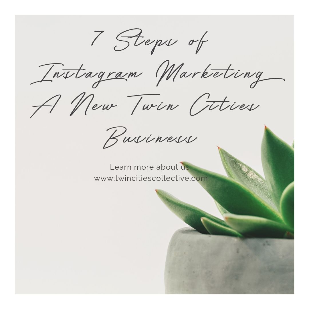 7 steps of instagram marketing a new twin cities business