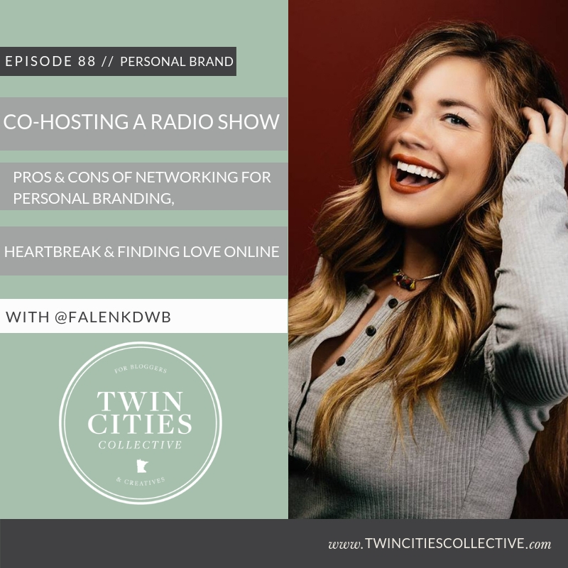 Co-Hosting a Radio Show, Pros & Cons of Networking for Personal Branding + Heartbroken & Finding Love online
