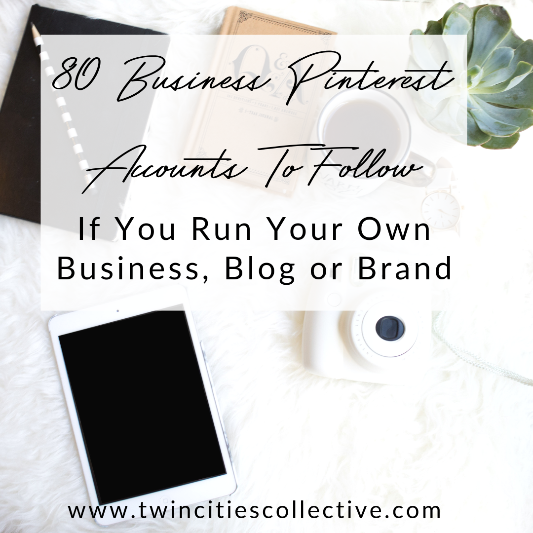80 Business Pinterest Accounts To Follow If You Run Your Own Business, Blog or Brand
