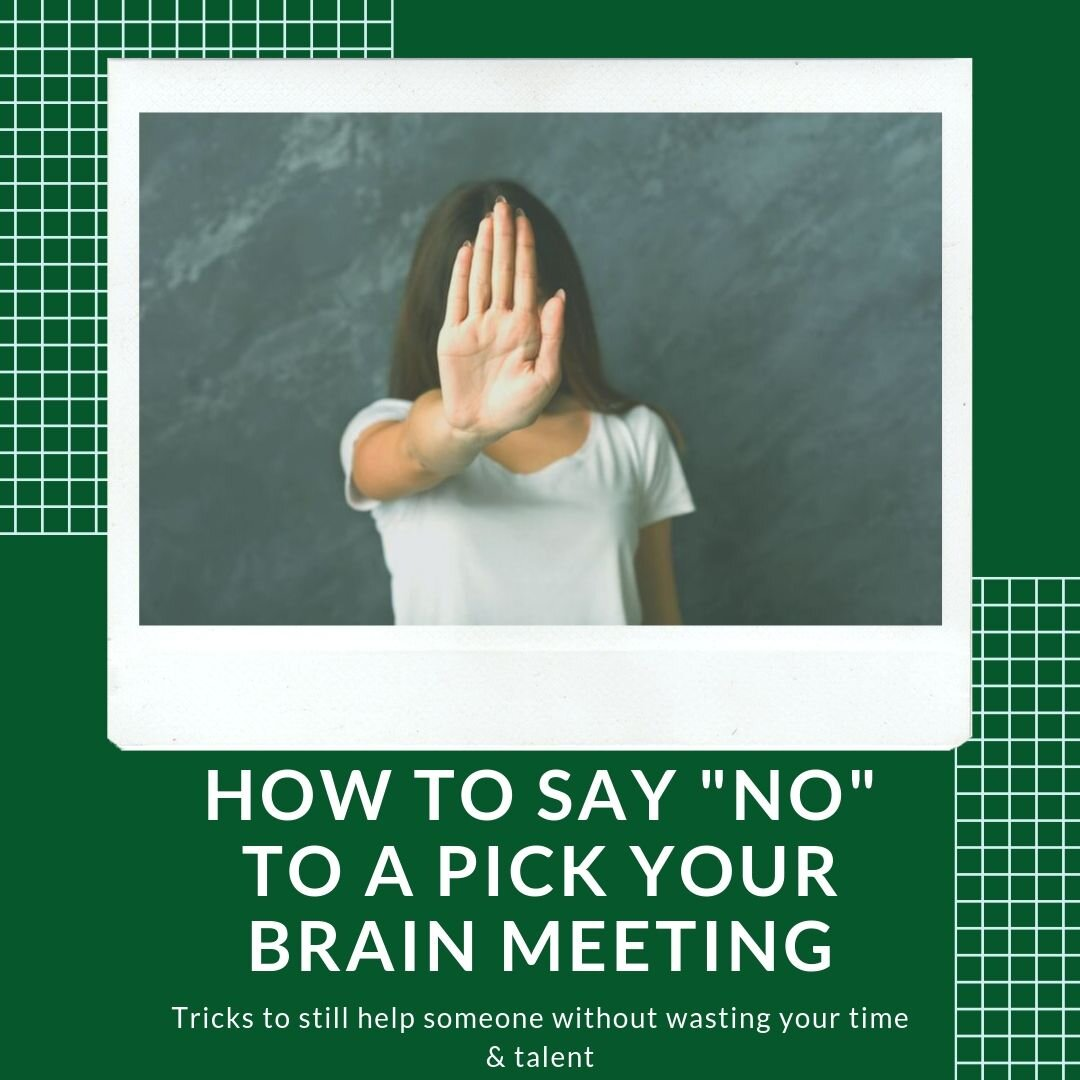 How to say _No_ to a Pick Your Brain Meeting.jpg