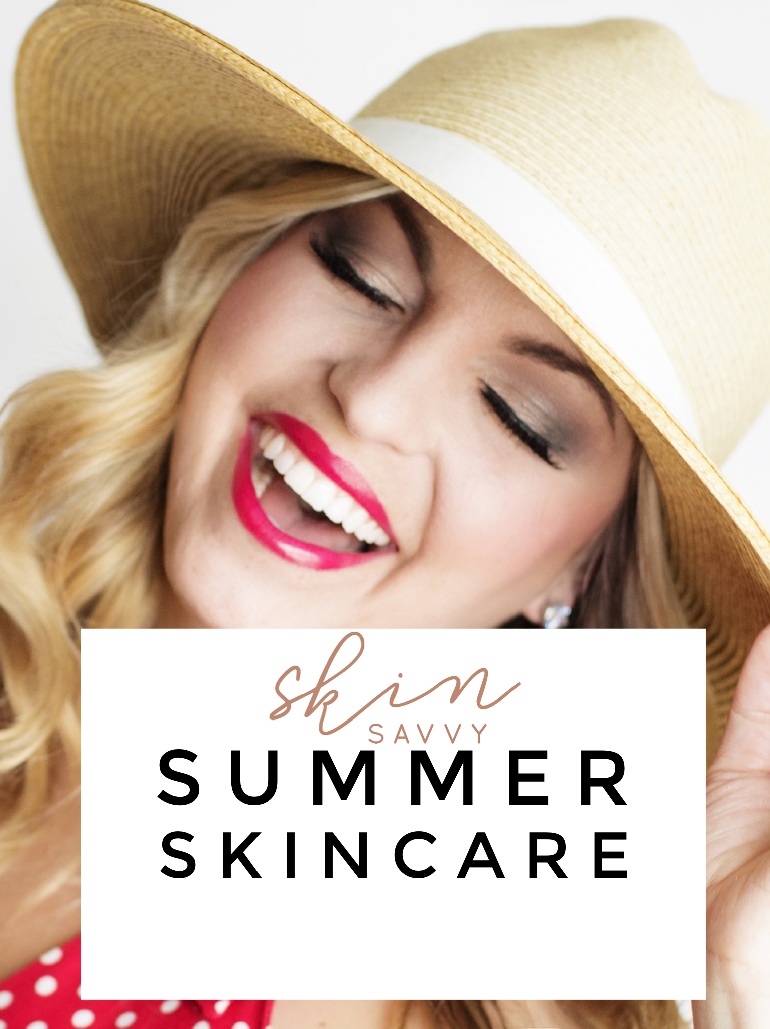 Here are my favorite summer skincare product picks and beauty finds.  Read more for all things to become a Skin Savvy Beauty!